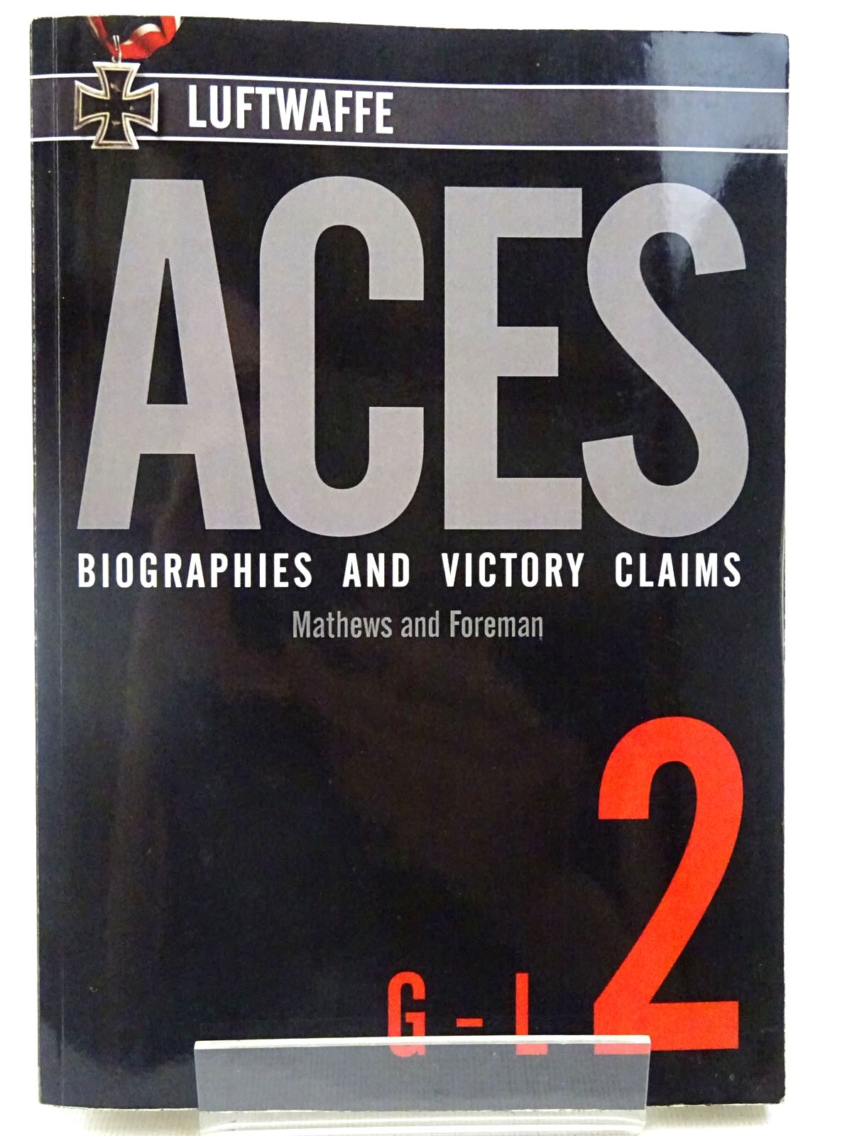 Photo of LUFTWAFFE ACES BIOGRAPHIES AND VICTORY CLAIMS VOLUME 2 G - L written by Matthews, Andrew Johannes<br />Foreman, John published by Red Kite (STOCK CODE: 2127964)  for sale by Stella & Rose's Books