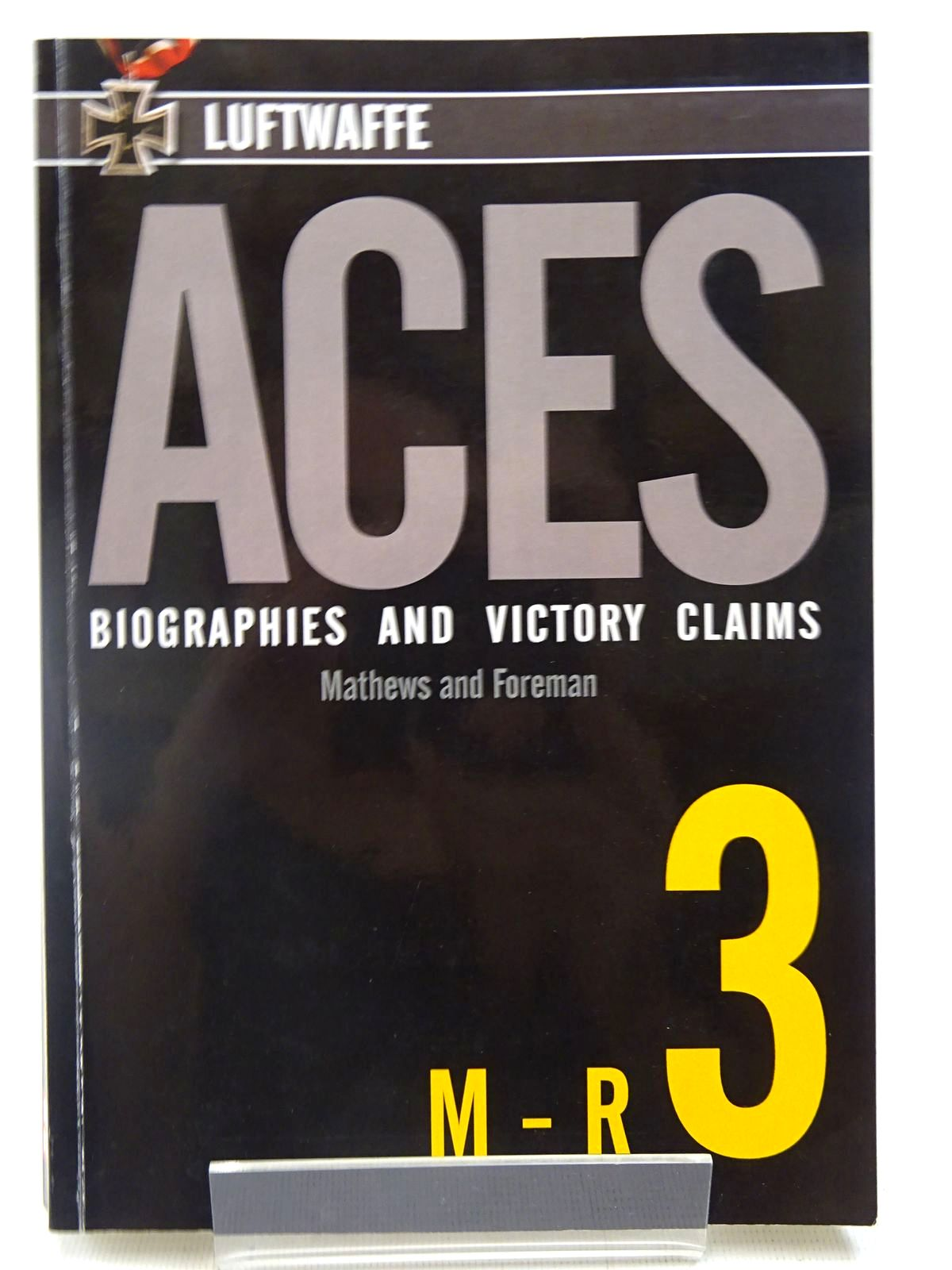Photo of LUFTWAFFE ACES BIOGRAPHIES AND VICTORY CLAIMS VOLUME 3 M - R written by Matthews, Andrew Johannes<br />Foreman, John published by Red Kite (STOCK CODE: 2127965)  for sale by Stella & Rose's Books