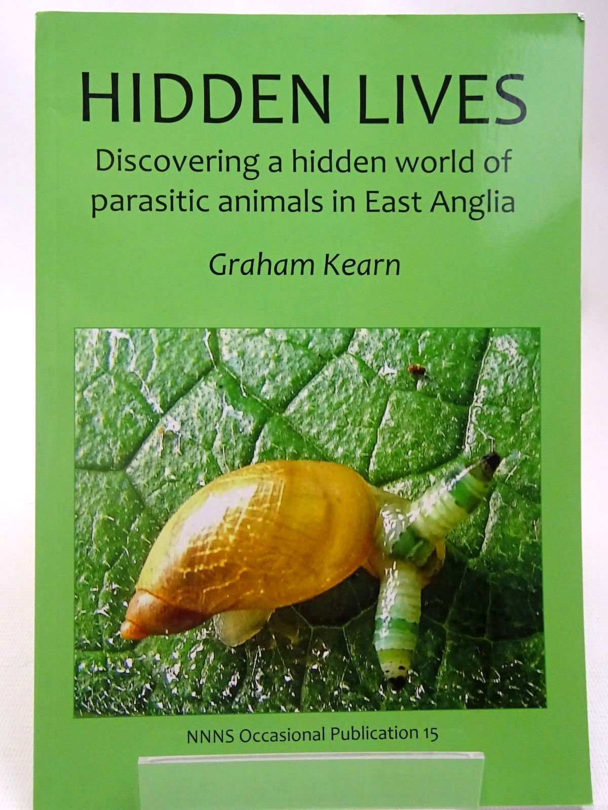 Photo of HIDDEN LIVES DISCOVERING A HIDDEN WORLD OF PARASITIC ANIMALS IN EAST ANGLIA written by Kearn, Graham published by Norfolk & Norwich Naturalists' Society (STOCK CODE: 2127985)  for sale by Stella & Rose's Books