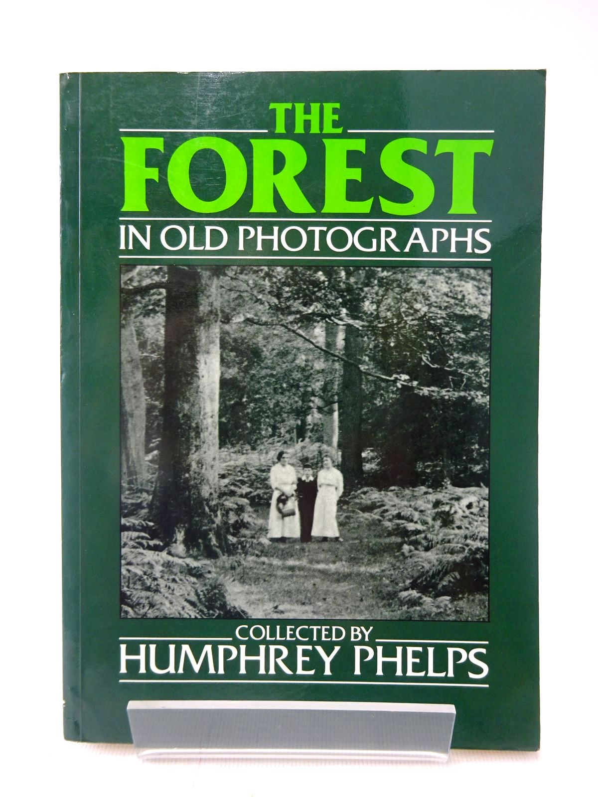 Photo of THE FOREST IN OLD PHOTOGRAPHS written by Phelps, Humphrey published by Alan Sutton (STOCK CODE: 2128053)  for sale by Stella & Rose's Books