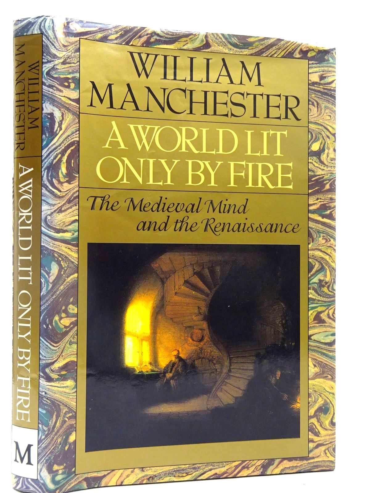 Photo of A WORLD LIT ONLY BY FIRE THE MEDIEVAL MIND AND THE RENAISSANCE written by Manchester, William published by Macmillan London Limited (STOCK CODE: 2128083)  for sale by Stella & Rose's Books