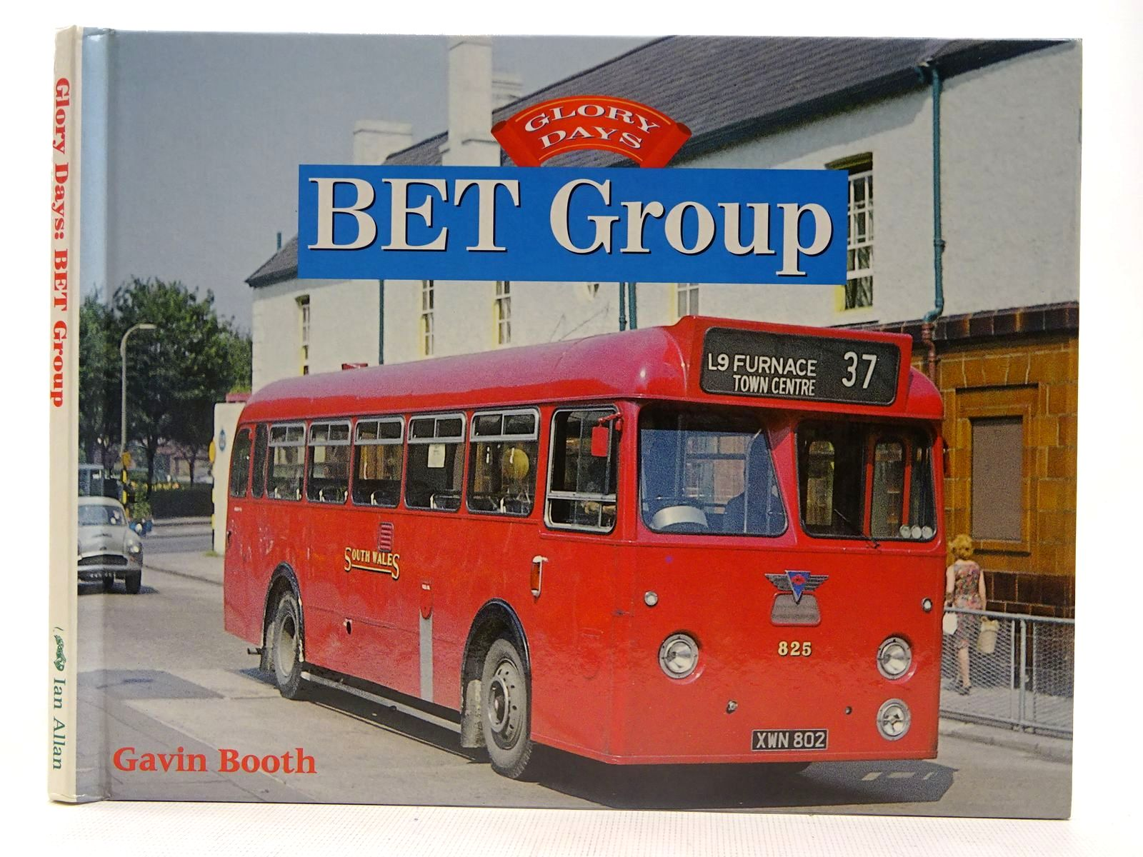 Photo of GLORY DAYS: BET GROUP written by Booth, Gavin published by Ian Allan (STOCK CODE: 2128118)  for sale by Stella & Rose's Books