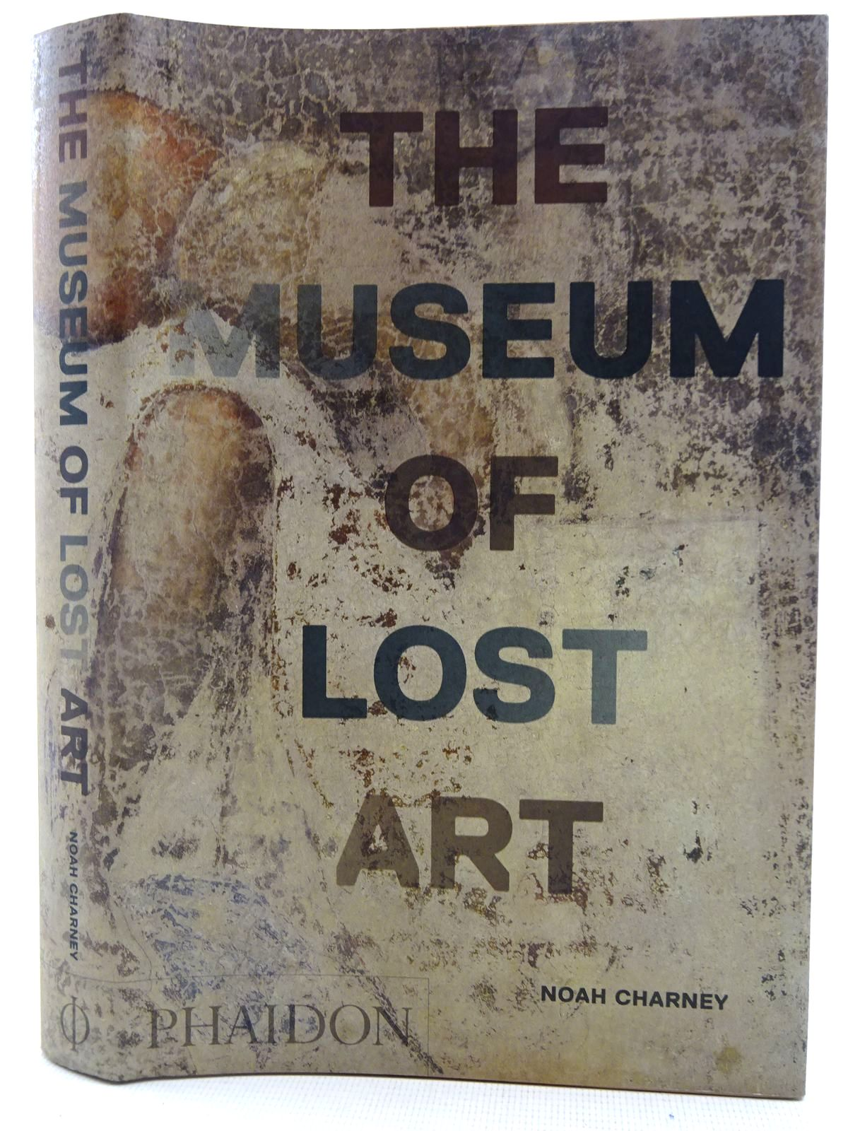 Photo of THE MUSEUM OF LOST ART written by Charney, Noah published by Phaidon Press Limited (STOCK CODE: 2128283)  for sale by Stella & Rose's Books