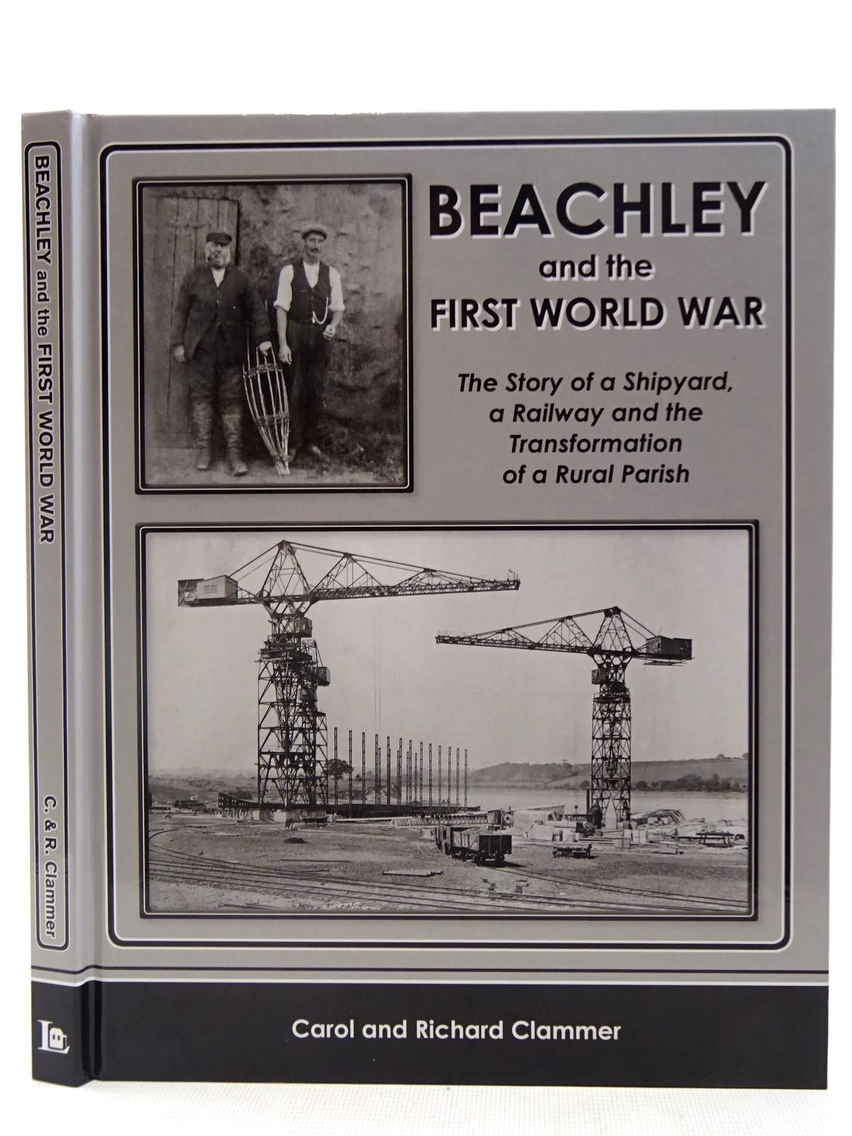 Photo of BEACHLEY AND THE FIRST WORLD WAR written by Clammer, Carol<br />Clammer, Richard published by Lightmoor Press, Tidenham Historical Group (STOCK CODE: 2128305)  for sale by Stella & Rose's Books