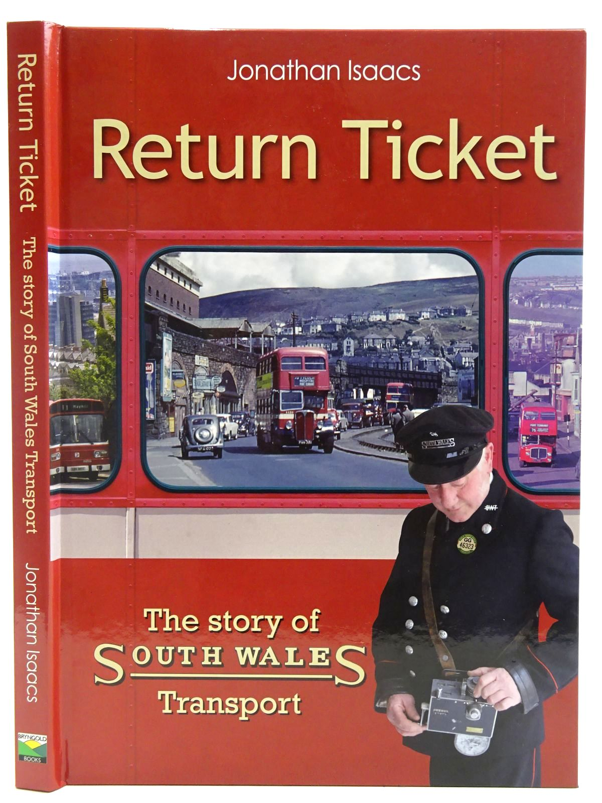 Photo of RETURN TICKET THE STORY OF SOUTH WALES TRANSPORT written by Isaacs, Jonathan published by Bryngold Books (STOCK CODE: 2128388)  for sale by Stella & Rose's Books