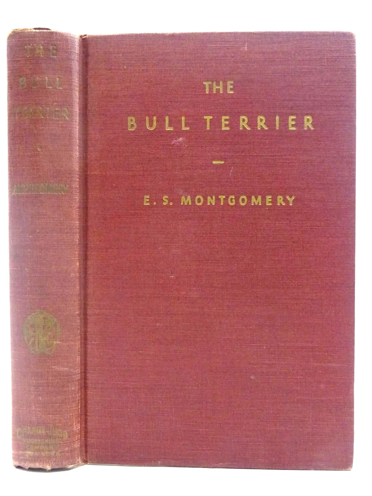 Photo of THE BULL TERRIER written by Montgomery, E.S. published by Orange Judd Publishing Company (STOCK CODE: 2128417)  for sale by Stella & Rose's Books