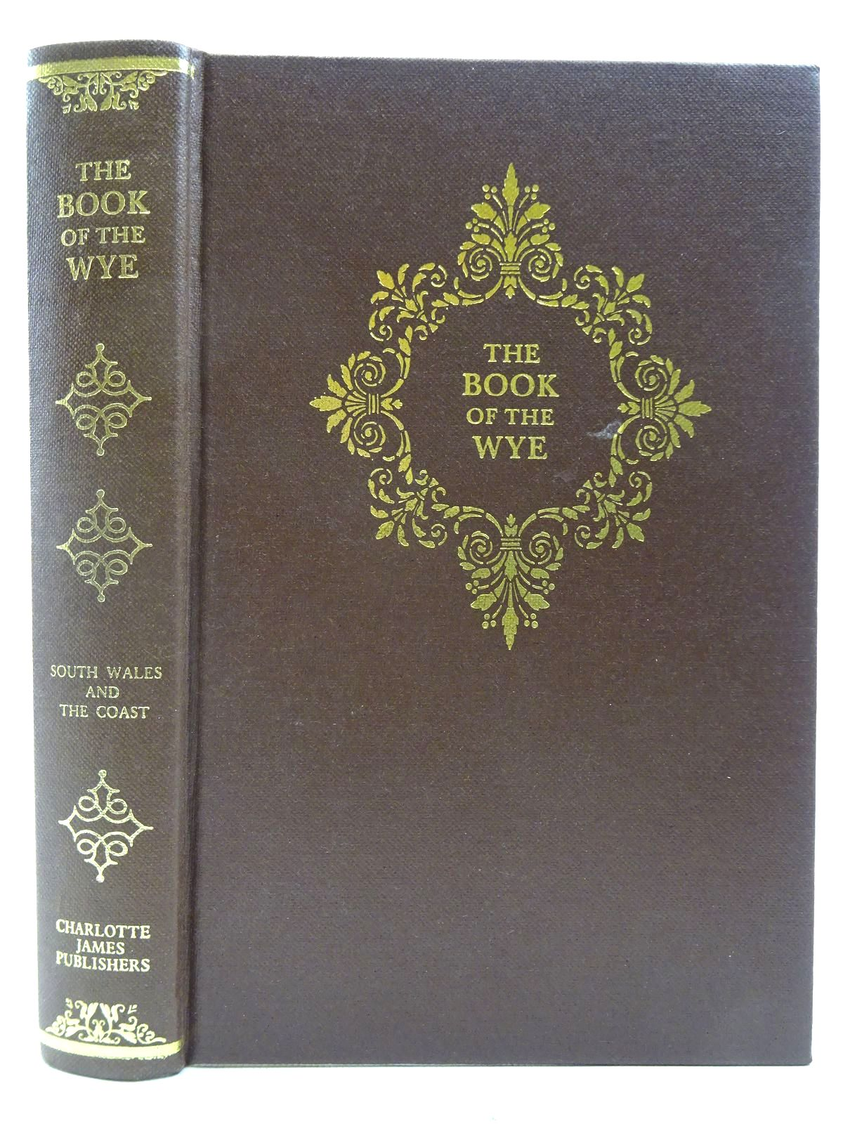 Photo of THE BOOK OF SOUTH WALES, THE WYE AND THE COAST written by Hall, Mr. S.C.<br />Hall, Mrs. S.C.<br />Harris, R.A. published by Charlotte James (STOCK CODE: 2128495)  for sale by Stella & Rose's Books