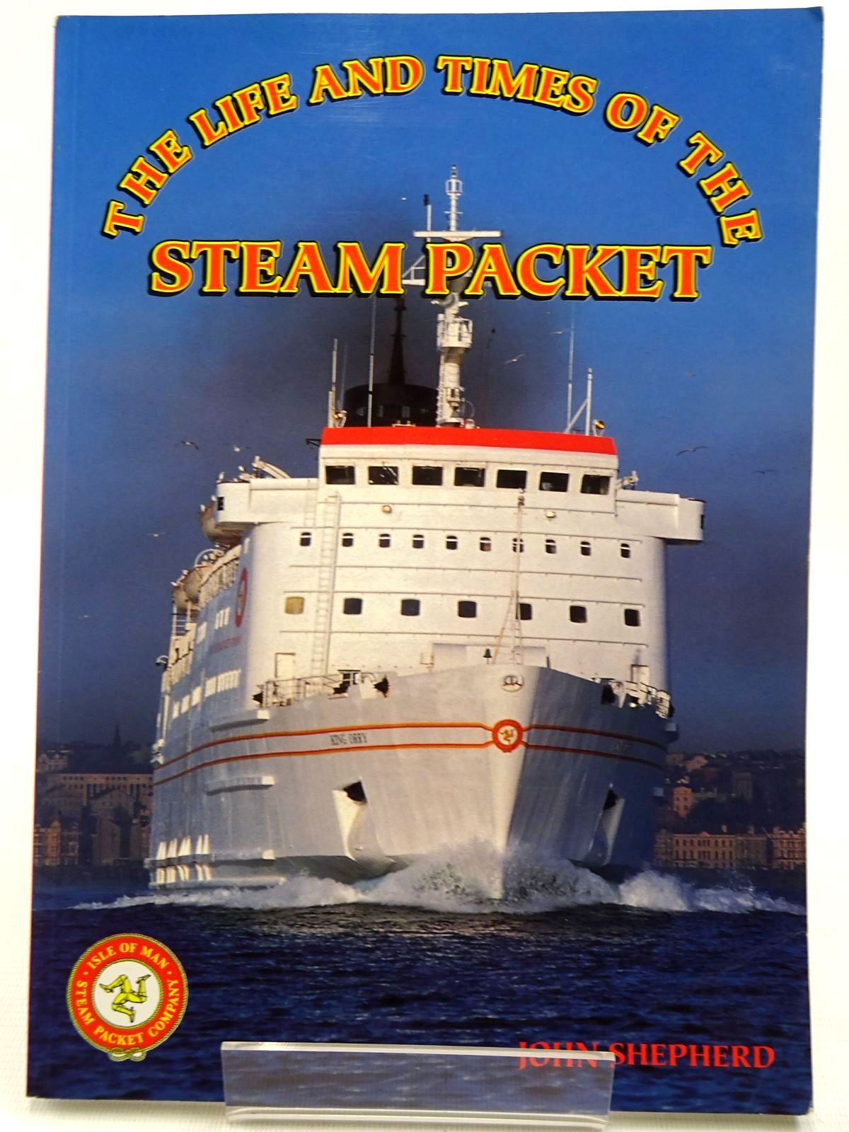 Photo of THE LIFE AND TIMES OF THE STEAM PACKET written by Shepherd, John published by Ferry Publications (STOCK CODE: 2128552)  for sale by Stella & Rose's Books