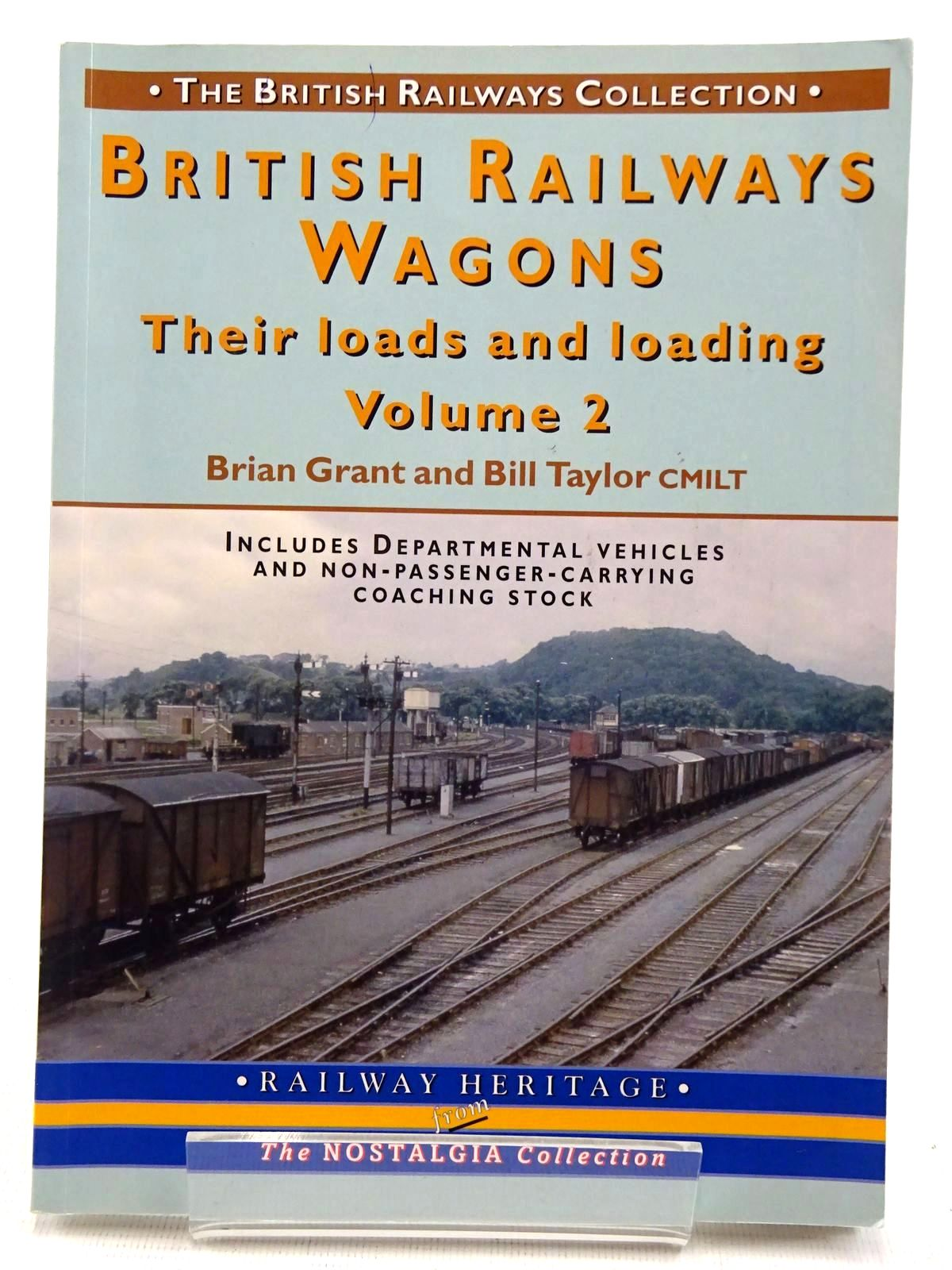 Photo of BRITISH RAILWAYS WAGONS THEIR LOADS AND LOADING VOLUME 2 written by Grant, Brian<br />Taylor, Bill published by Silver Link Publishing (STOCK CODE: 2128569)  for sale by Stella & Rose's Books