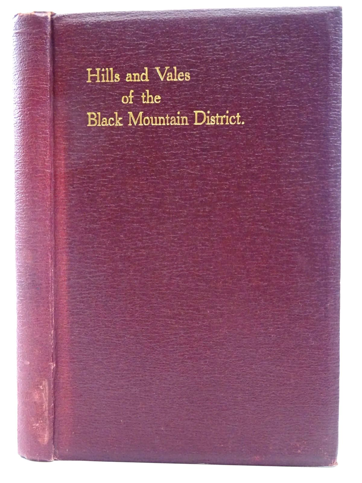 Photo of HILLS AND VALES OF THE BLACK MOUNTAIN DISTRICT written by Baker-Gabb, Richard published by Jakeman and Carver (STOCK CODE: 2128572)  for sale by Stella & Rose's Books