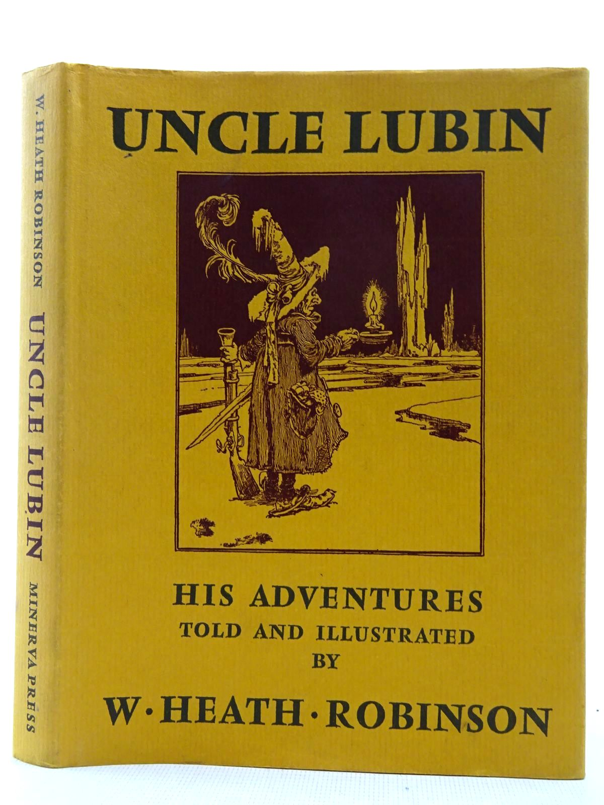 Photo of THE ADVENTURES OF UNCLE LUBIN written by Robinson, W. Heath illustrated by Robinson, W. Heath published by Minerva Press (STOCK CODE: 2128700)  for sale by Stella & Rose's Books