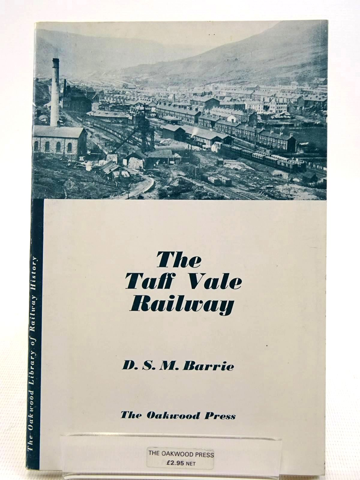 Photo of THE TAFF VALE RAILWAY written by Barrie, D.S.M. published by The Oakwood Press (STOCK CODE: 2128764)  for sale by Stella & Rose's Books