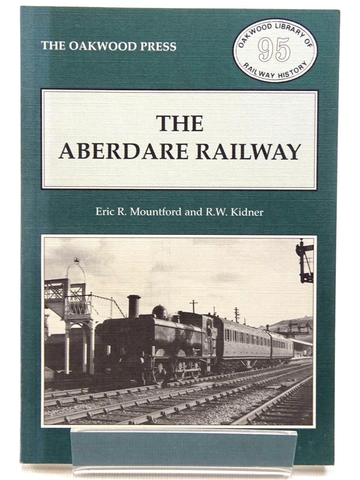 Photo of THE ABERDARE RAILWAY written by Mountford, Eric R.<br />Kidner, R.W. published by The Oakwood Press (STOCK CODE: 2128770)  for sale by Stella & Rose's Books