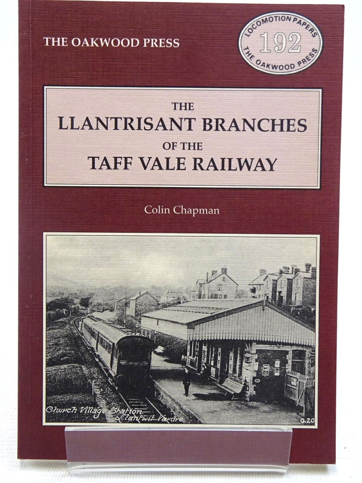 Photo of THE LLANTRISANT BRANCHES OF THE TAFF VALE RAILWAY written by Chapman, Colin published by The Oakwood Press (STOCK CODE: 2128774)  for sale by Stella & Rose's Books