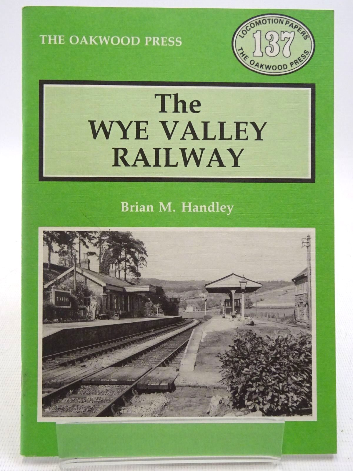 Photo of THE WYE VALLEY RAILWAY written by Handley, Brian M. published by The Oakwood Press (STOCK CODE: 2128776)  for sale by Stella & Rose's Books