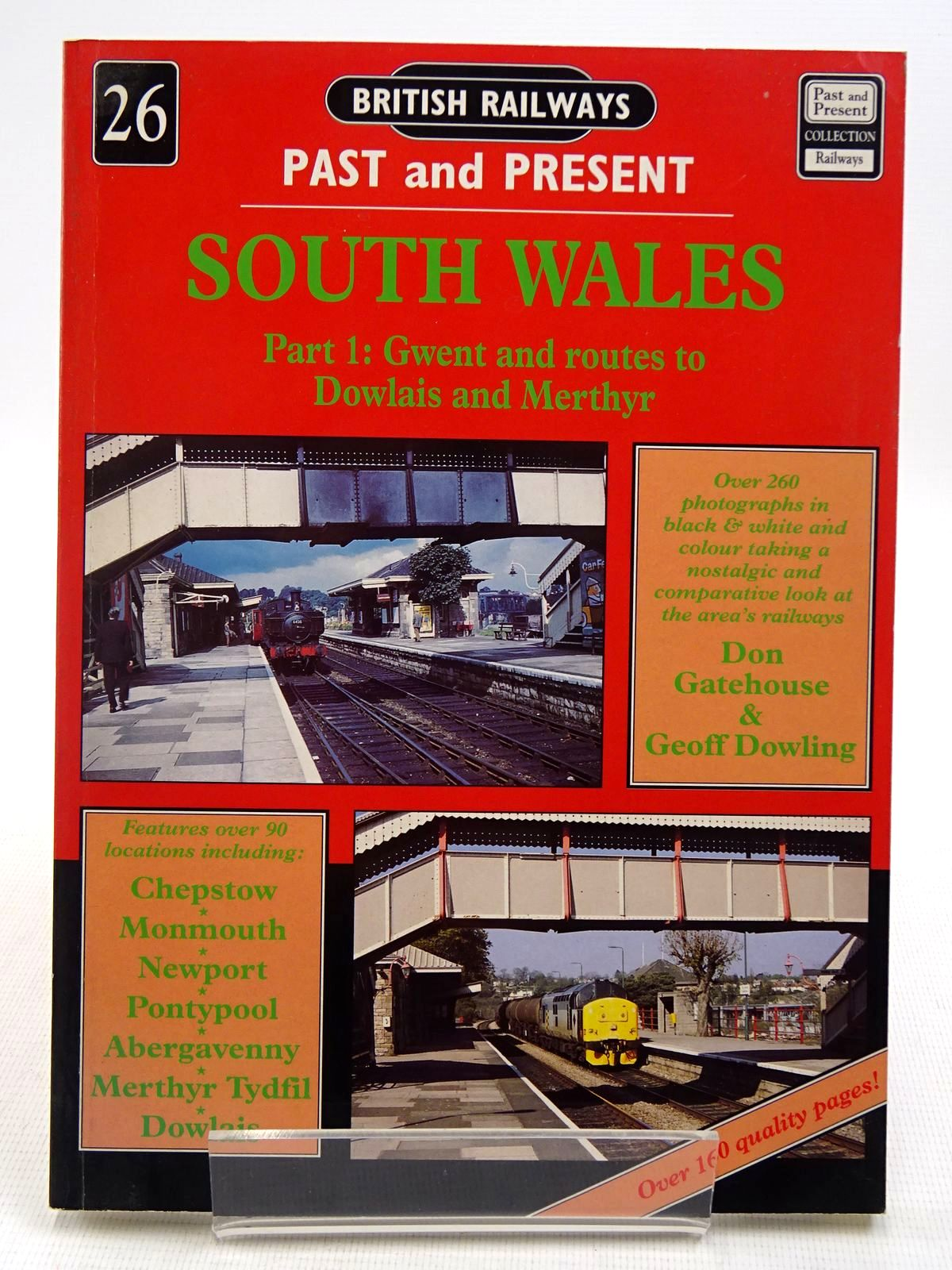 Photo of BRITISH RAILWAYS PAST AND PRESENT No. 26 SOUTH WALES PART 1: GWENT AND ROUTES TO DOWLAIS AND MERTHYR written by Gatehouse, Don<br />Dowling, Geoff published by Past and Present Publishing Ltd. (STOCK CODE: 2128819)  for sale by Stella & Rose's Books