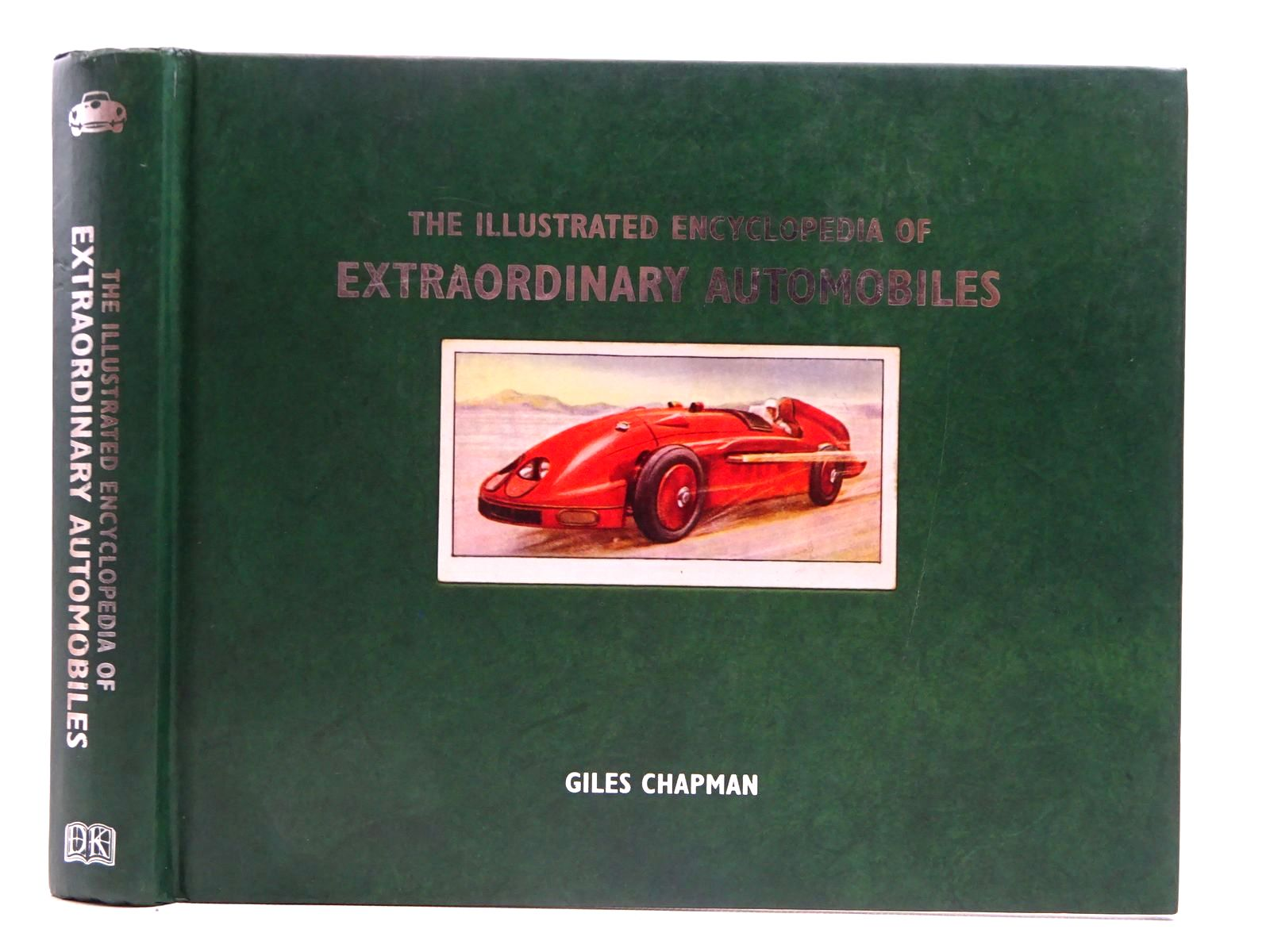 Photo of THE ILLUSTRATED ENCYCLOPEDIA OF EXTRAORDINARY AUTOMOBILES written by Chapman, Giles published by Dorling Kindersley (STOCK CODE: 2128828)  for sale by Stella & Rose's Books
