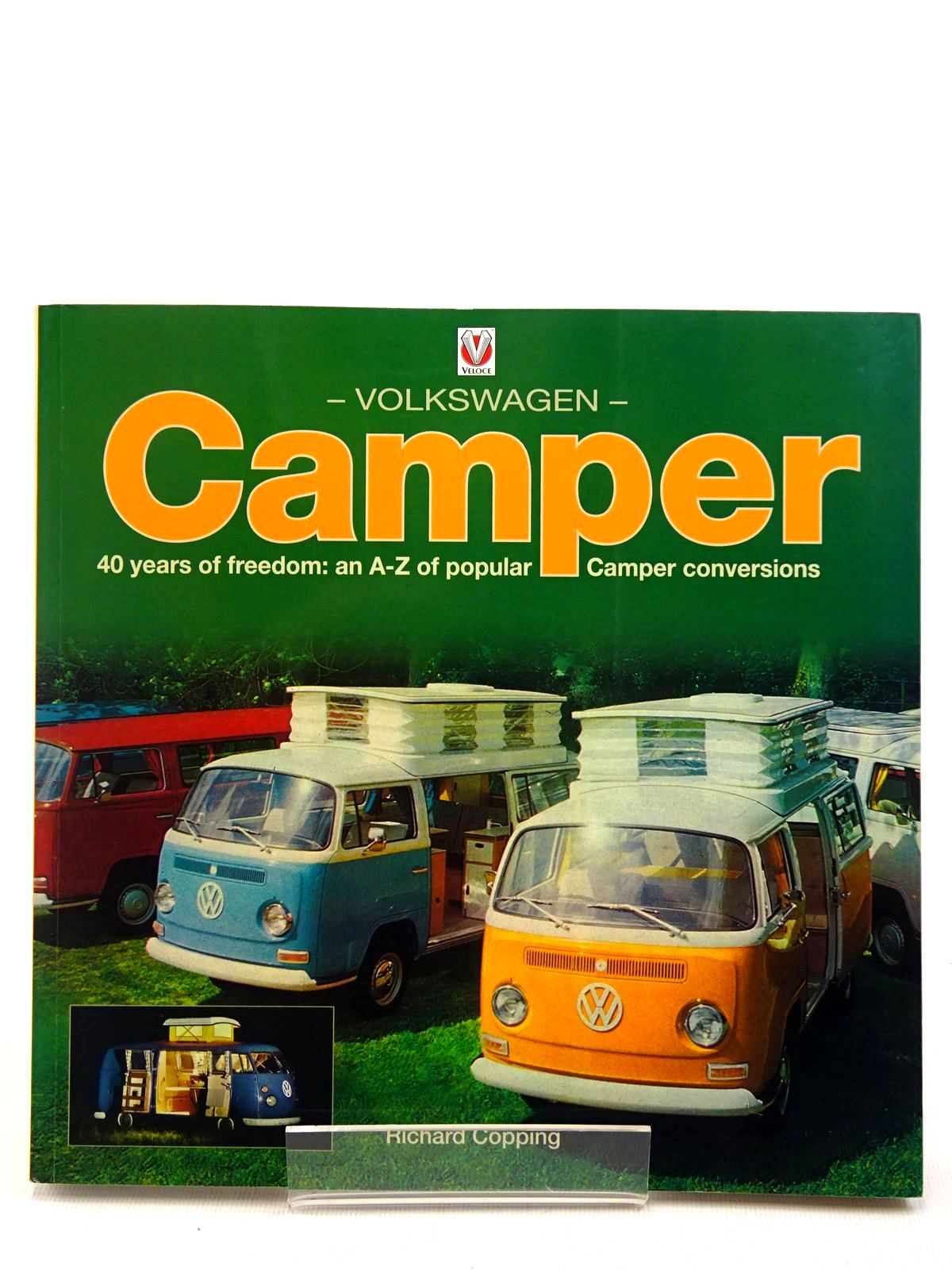 Photo of VOLKSWAGEN CAMPER 40 YEARS OF FREEDOM: AN A-Z OF POPULAR CAMPER CONVERSIONS written by Copping, Richard published by Veloce Publishing (STOCK CODE: 2128833)  for sale by Stella & Rose's Books