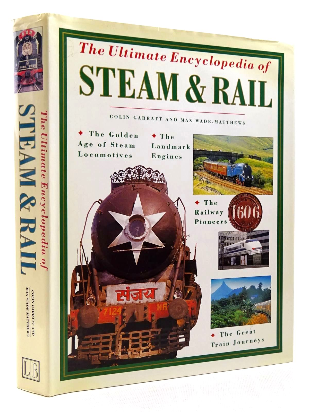 Photo of THE ULTIMATE ENCYCLOPEDIA OF STEAM & RAIL written by Garratt, Colin D.<br />Wade-Matthews, Max published by Lorenz Books (STOCK CODE: 2128845)  for sale by Stella & Rose's Books