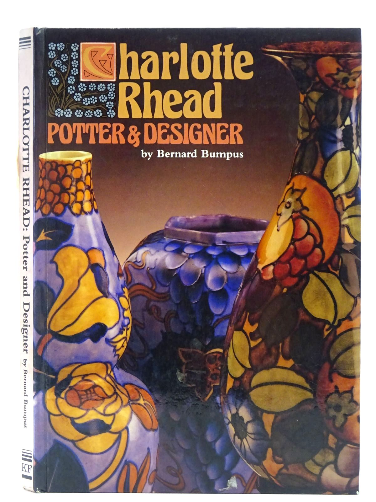 Photo of CHARLOTTE RHEAD: POTTER AND DESIGNER written by Bumpus, Bernard published by Kevin Francis (STOCK CODE: 2128876)  for sale by Stella & Rose's Books