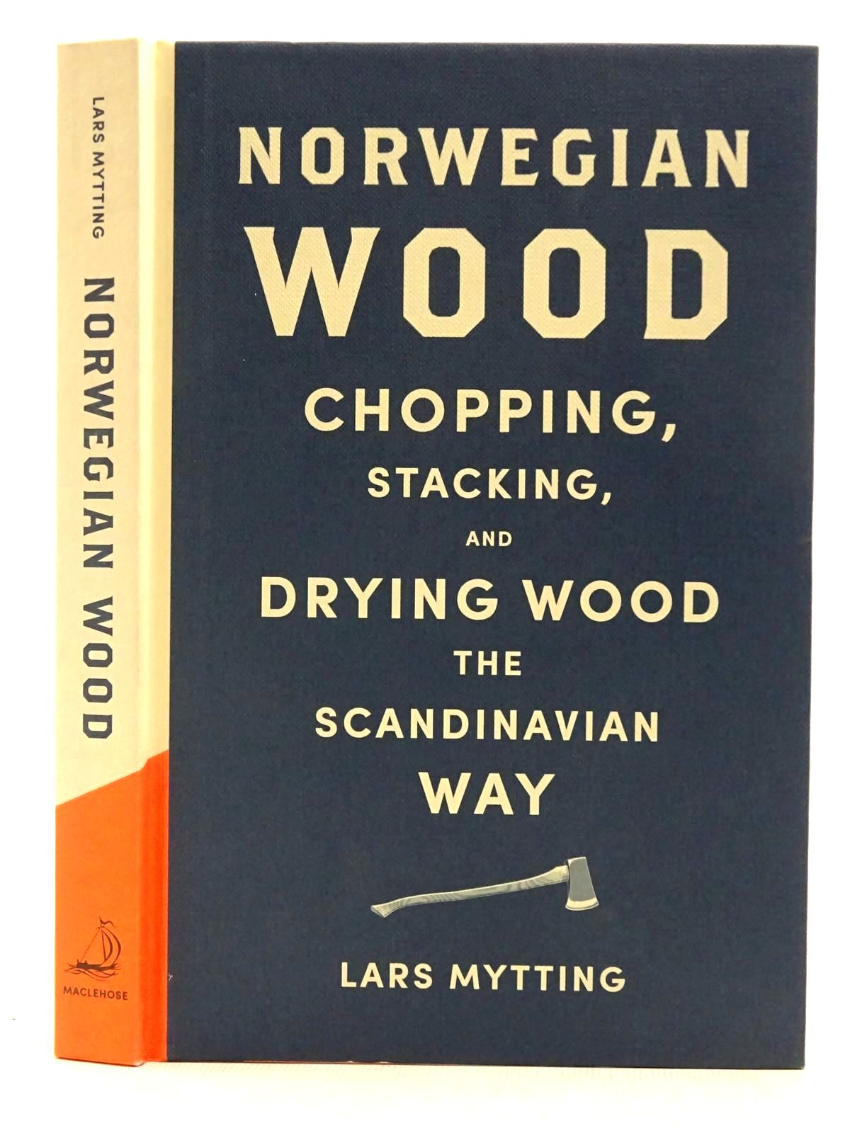 Photo of NORWEGIAN WOOD CHOPPING, STACKING, AND DRYING WOOD THE SCANDINAVIAN WAY written by Mytting, Lars published by Maclehose Press (STOCK CODE: 2128878)  for sale by Stella & Rose's Books