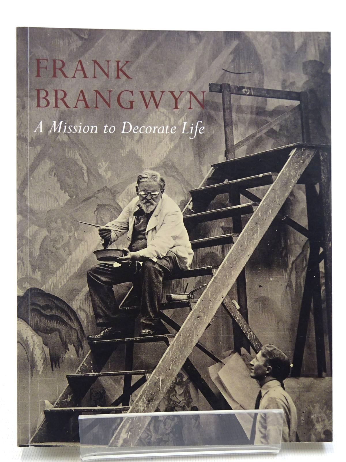 Photo of FRANK BRANGWYN A MISSION TO DECORATE LIFE written by Horner, Libby illustrated by Brangwyn, Frank published by The Fine Art Society (STOCK CODE: 2128917)  for sale by Stella & Rose's Books