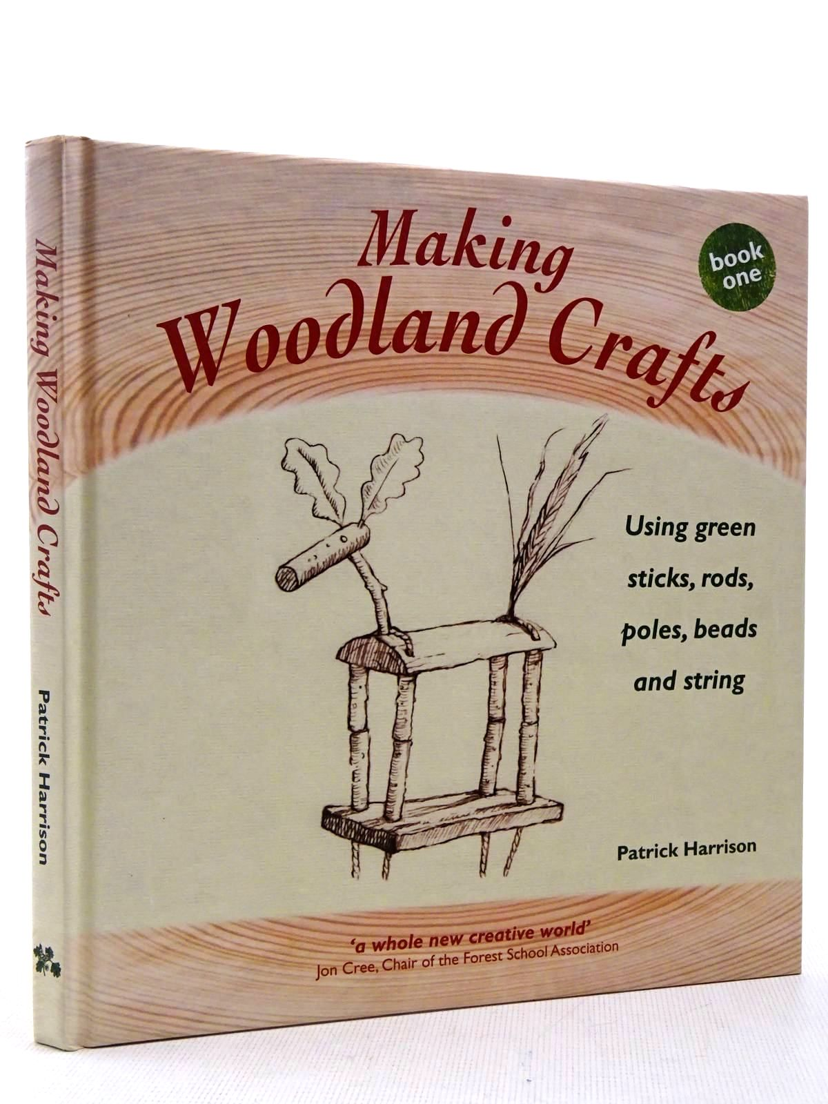 Photo of MAKING WOODLAND CRAFTS written by Harrison, Patrick published by The Hawthorn Press (STOCK CODE: 2128934)  for sale by Stella & Rose's Books