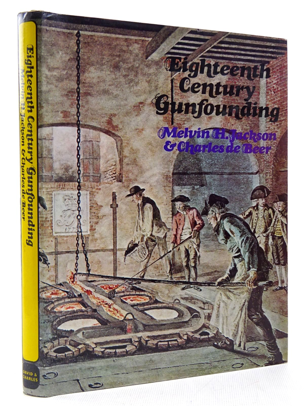Photo of EIGHTEENTH CENTURY GUNFOUNDING written by Jackson, Melvin H.<br />De Beer, Carel published by David & Charles (STOCK CODE: 2128935)  for sale by Stella & Rose's Books