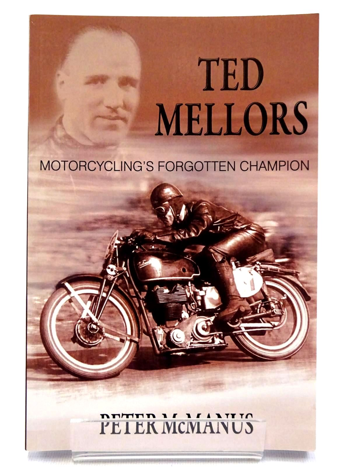 Photo of TED MELLORS MOTORCYCLING'S FORGOTTEN CHAMPION written by McManus, Peter published by Mep Publishers (STOCK CODE: 2128956)  for sale by Stella & Rose's Books