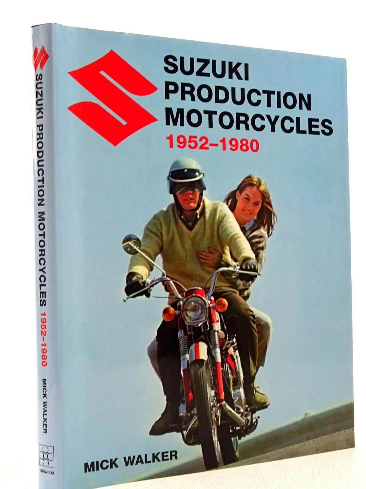 Photo of SUZUKI PRODUCTION MOTORCYCLES 1952-1980 written by Walker, Mick published by The Crowood Press (STOCK CODE: 2129002)  for sale by Stella & Rose's Books