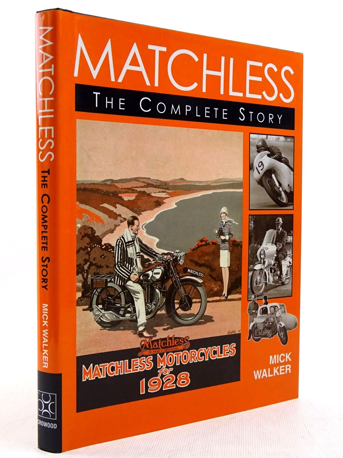 Photo of MATCHLESS THE COMPLETE STORY written by Walker, Mick published by Crowood (STOCK CODE: 2129005)  for sale by Stella & Rose's Books