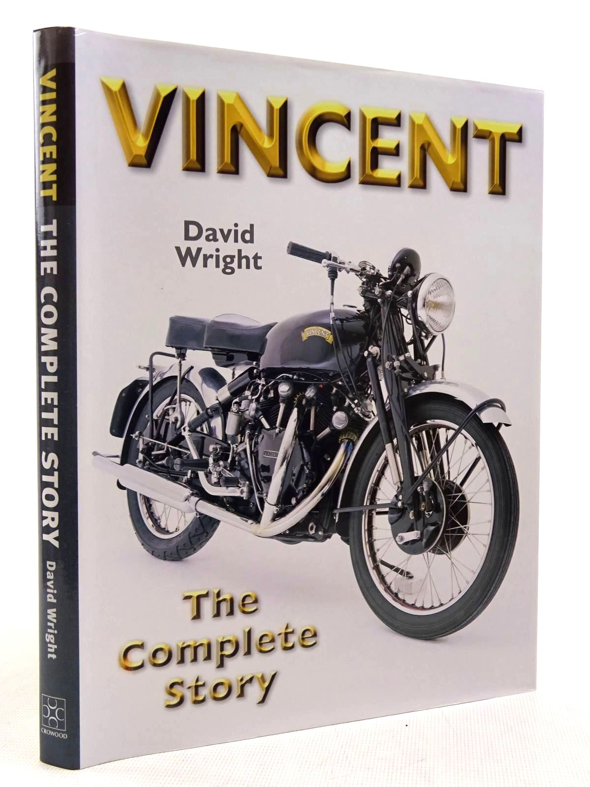 Photo of VINCENT THE COMPLETE STORY written by Wright, David published by The Crowood Press (STOCK CODE: 2129013)  for sale by Stella & Rose's Books