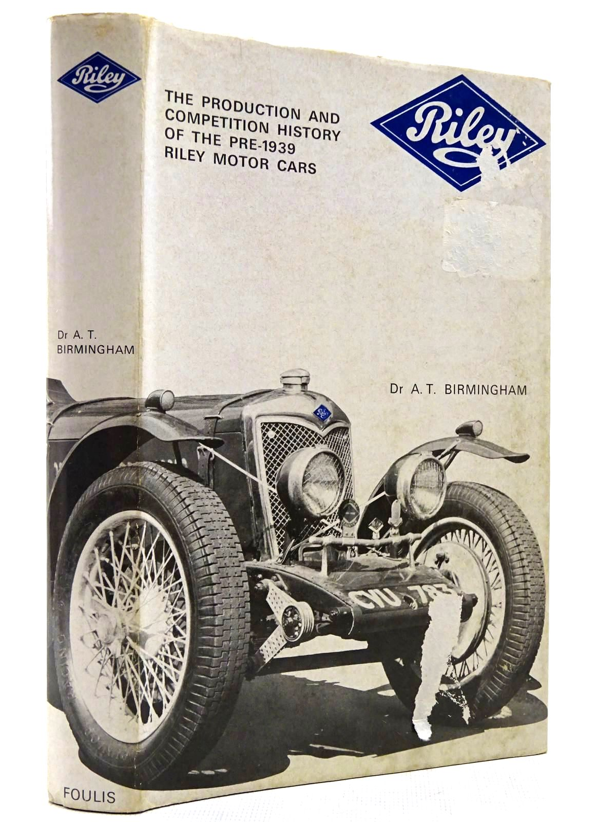 Photo of RILEY THE PRODUCTION AND COMPETITION HISTORY OF THE PRE-1939 RILEY MOTOR CARS written by Birmingham, A.T. published by G.T. Foulis & Co. Ltd. (STOCK CODE: 2129080)  for sale by Stella & Rose's Books