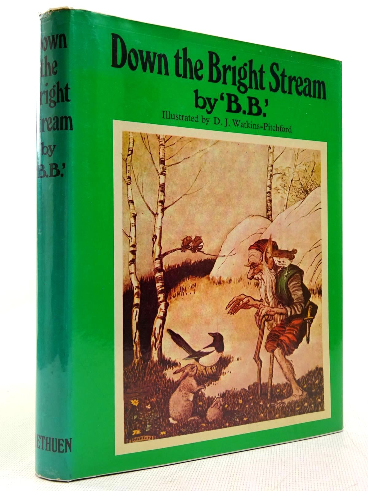Photo of DOWN THE BRIGHT STREAM written by BB,  illustrated by BB,  published by Methuen Children's Books (STOCK CODE: 2129093)  for sale by Stella & Rose's Books