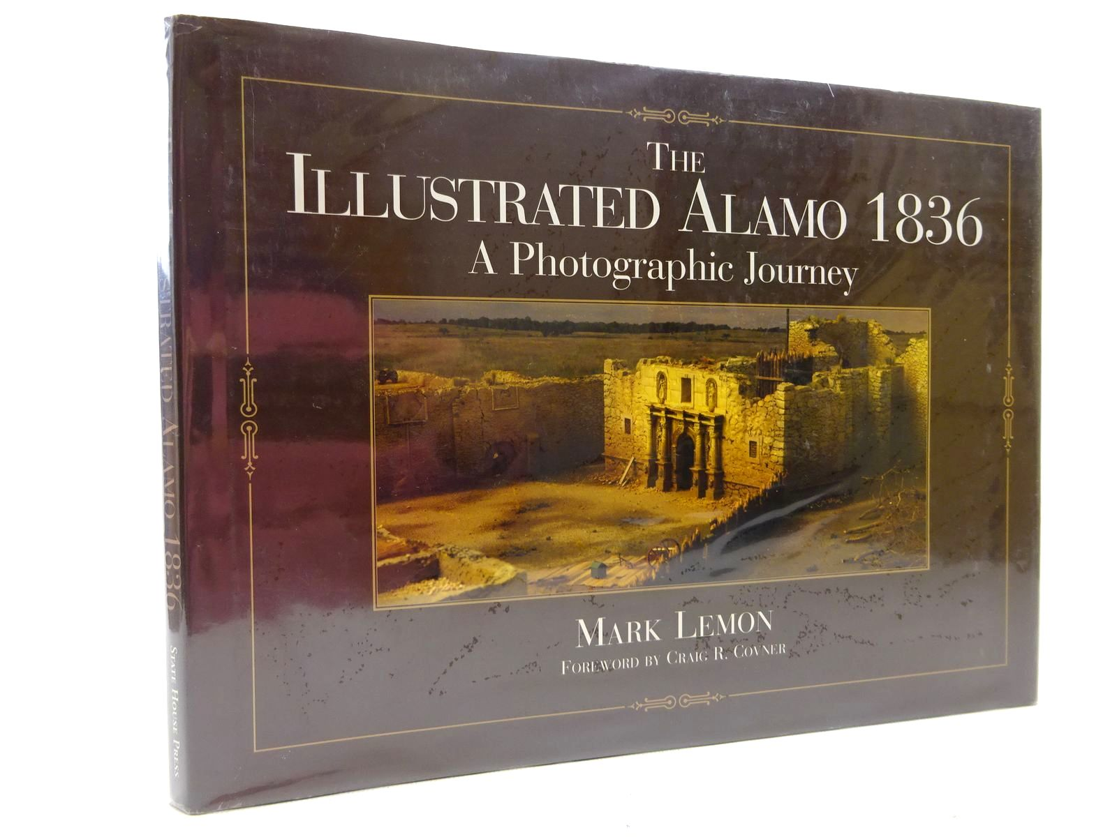 Photo of THE ILLUSTRATED ALAMO 1836 A PHOTOGRAPHIC JOURNEY written by Lemon, Mark published by State House Press (STOCK CODE: 2129105)  for sale by Stella & Rose's Books