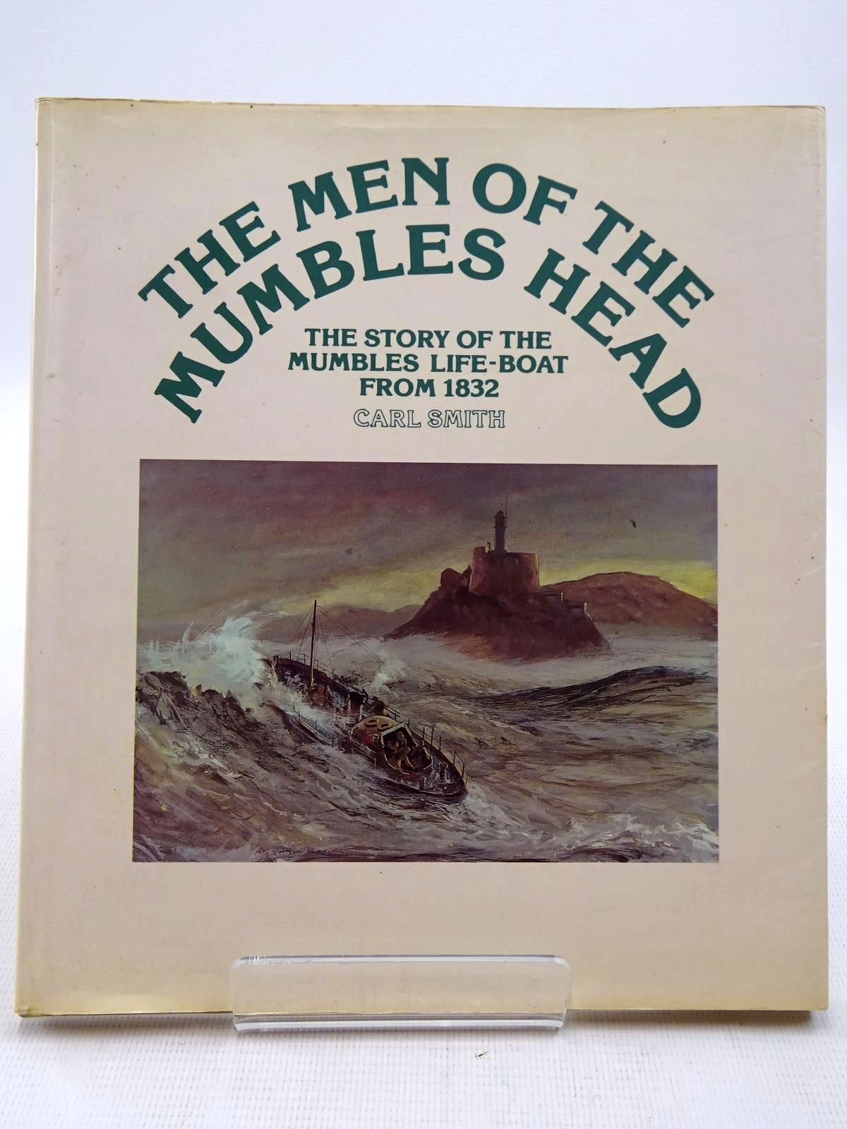 Photo of THE MEN OF THE MUMBLES HEAD THE STORY OF THE MUMBLES LIFE-BOAT FROM 1832