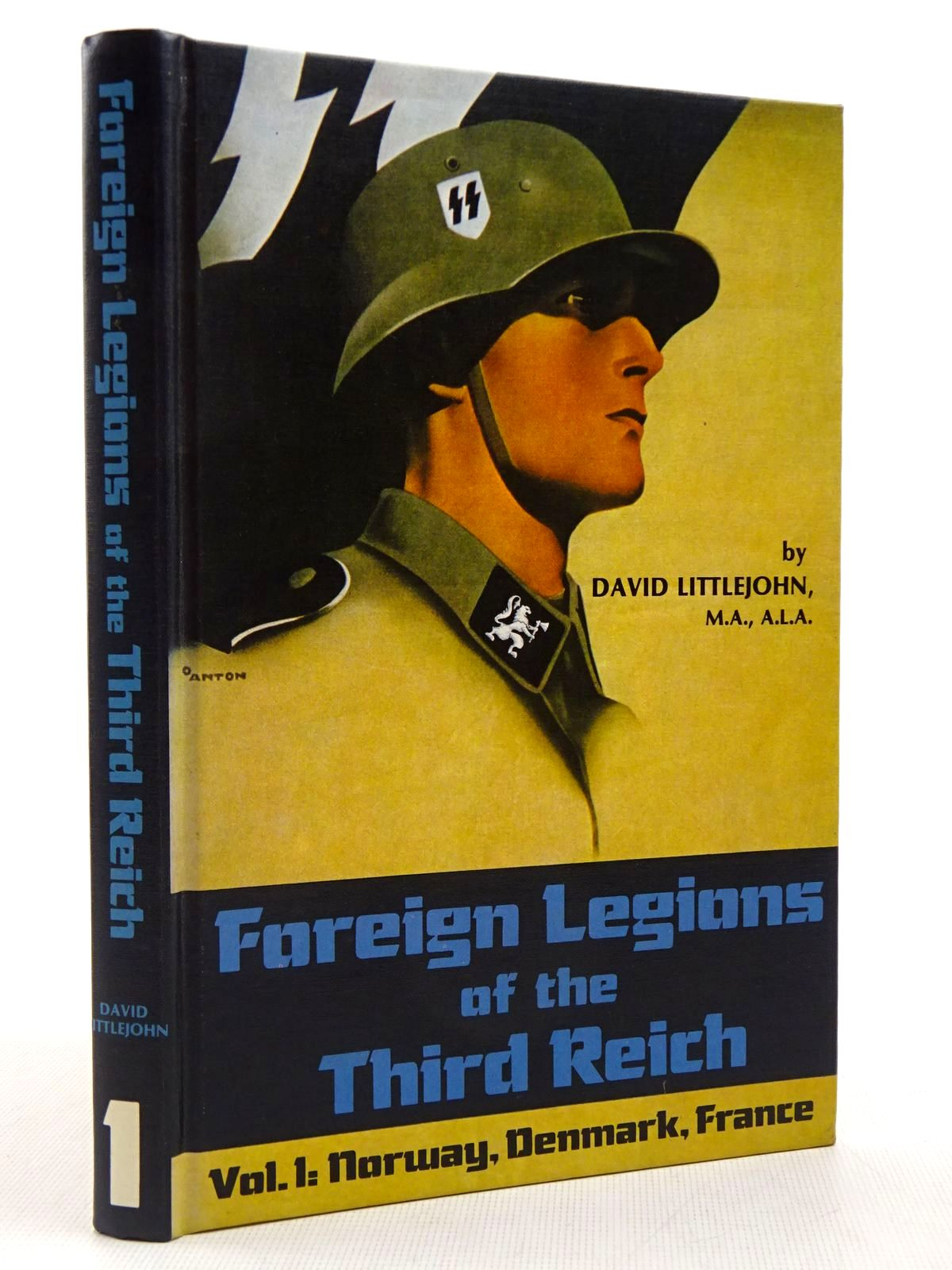 Photo of FOREIGN LEGIONS OF THE THIRD REICH VOL. 1: NORWAY, DENMARK, FRANCE written by Littlejohn, David published by R. James Bender (STOCK CODE: 2129181)  for sale by Stella & Rose's Books