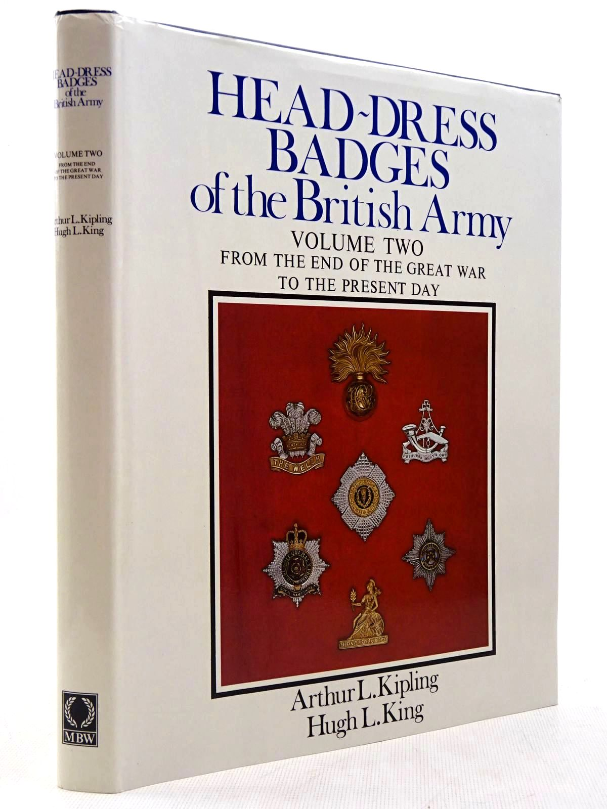 Photo of HEAD-DRESS BADGES OF THE BRITISH ARMY VOLUME TWO written by Kipling, Arthur L.<br />King, Hugh L. published by Muller, Blond & White (STOCK CODE: 2129183)  for sale by Stella & Rose's Books