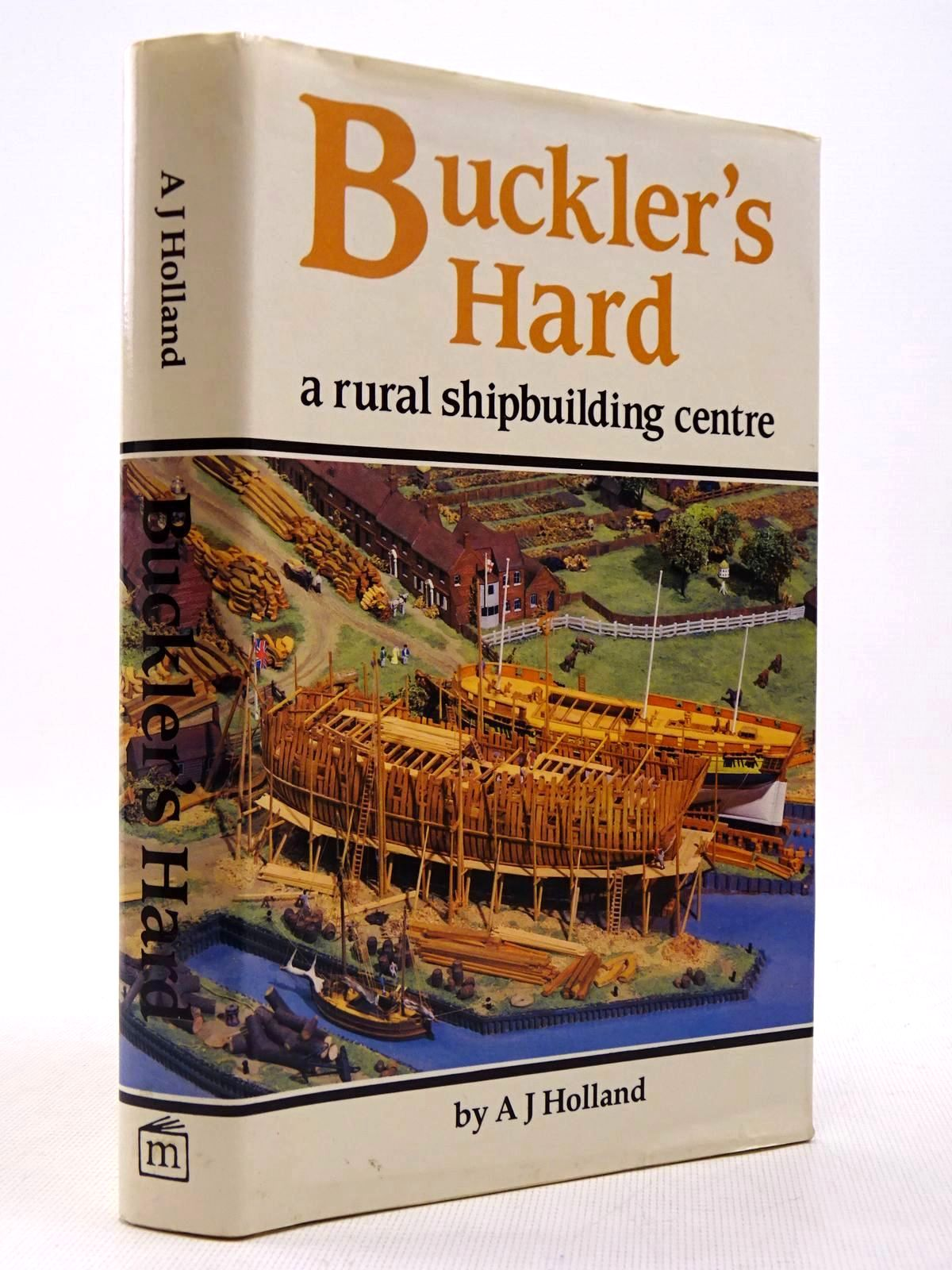 Photo of BUCKLER'S HARD A RURAL SHIPBUILDING CENTRE written by Holland, A.J. published by Kenneth Mason (STOCK CODE: 2129283)  for sale by Stella & Rose's Books