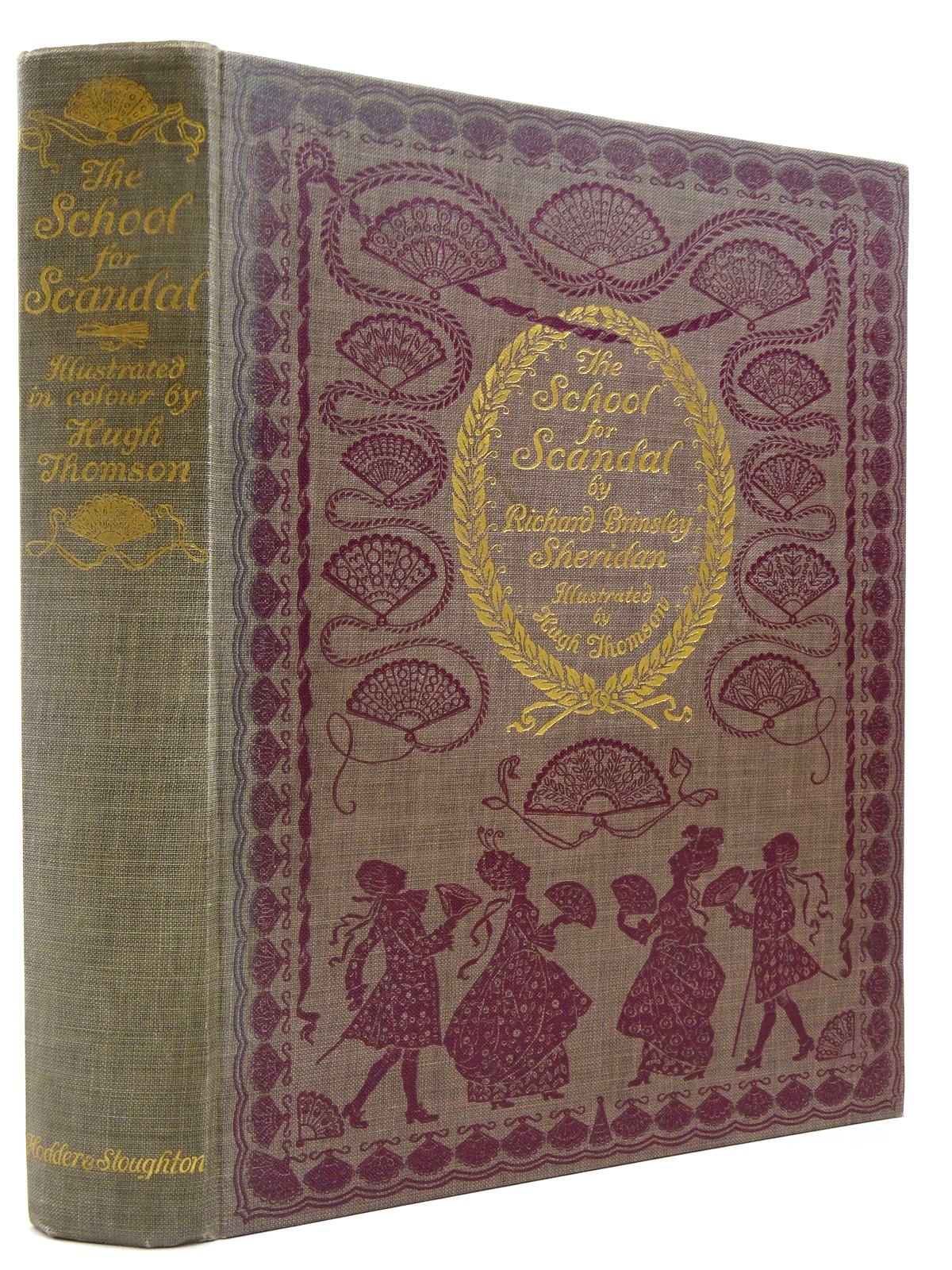 Photo of THE SCHOOL FOR SCANDAL written by Sheridan, Richard Brinsley illustrated by Thomson, Hugh published by Hodder & Stoughton (STOCK CODE: 2129423)  for sale by Stella & Rose's Books