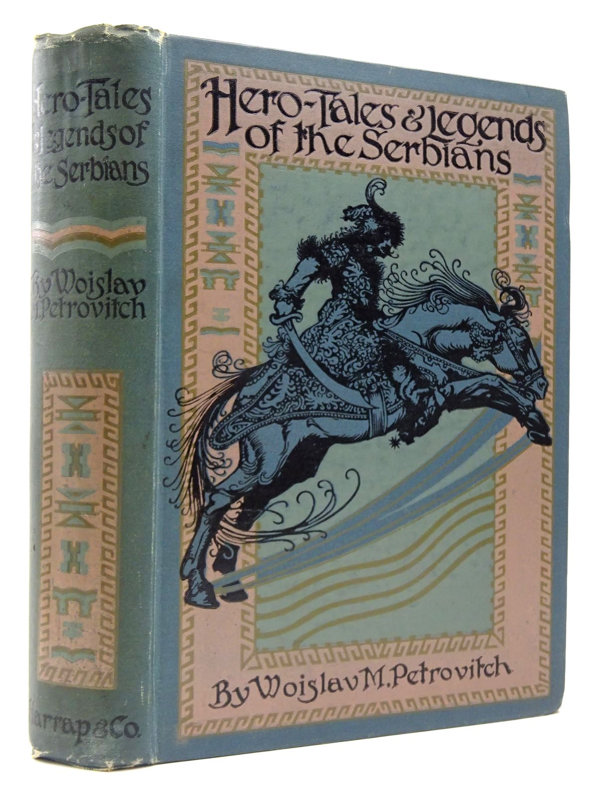 Photo of HERO TALES AND LEGENDS OF THE SERBIANS written by Petrovitch, Woislav M. illustrated by Sewell, William<br />James, Gilbert published by George G. Harrap & Company (STOCK CODE: 2129493)  for sale by Stella & Rose's Books