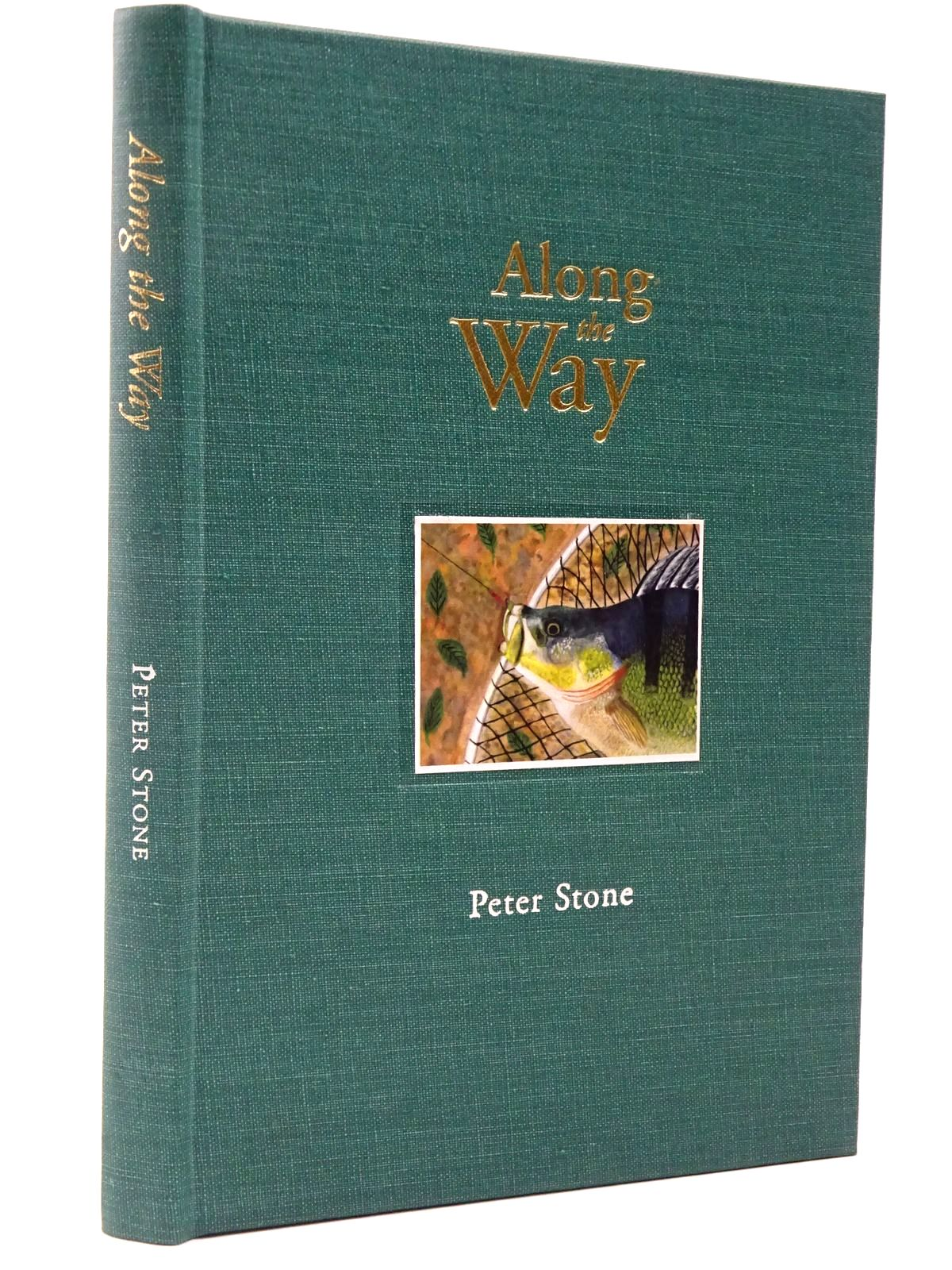 Photo of ALONG THE WAY written by Stone, Peter illustrated by Stone, Peter published by The Medlar Press (STOCK CODE: 2129511)  for sale by Stella & Rose's Books