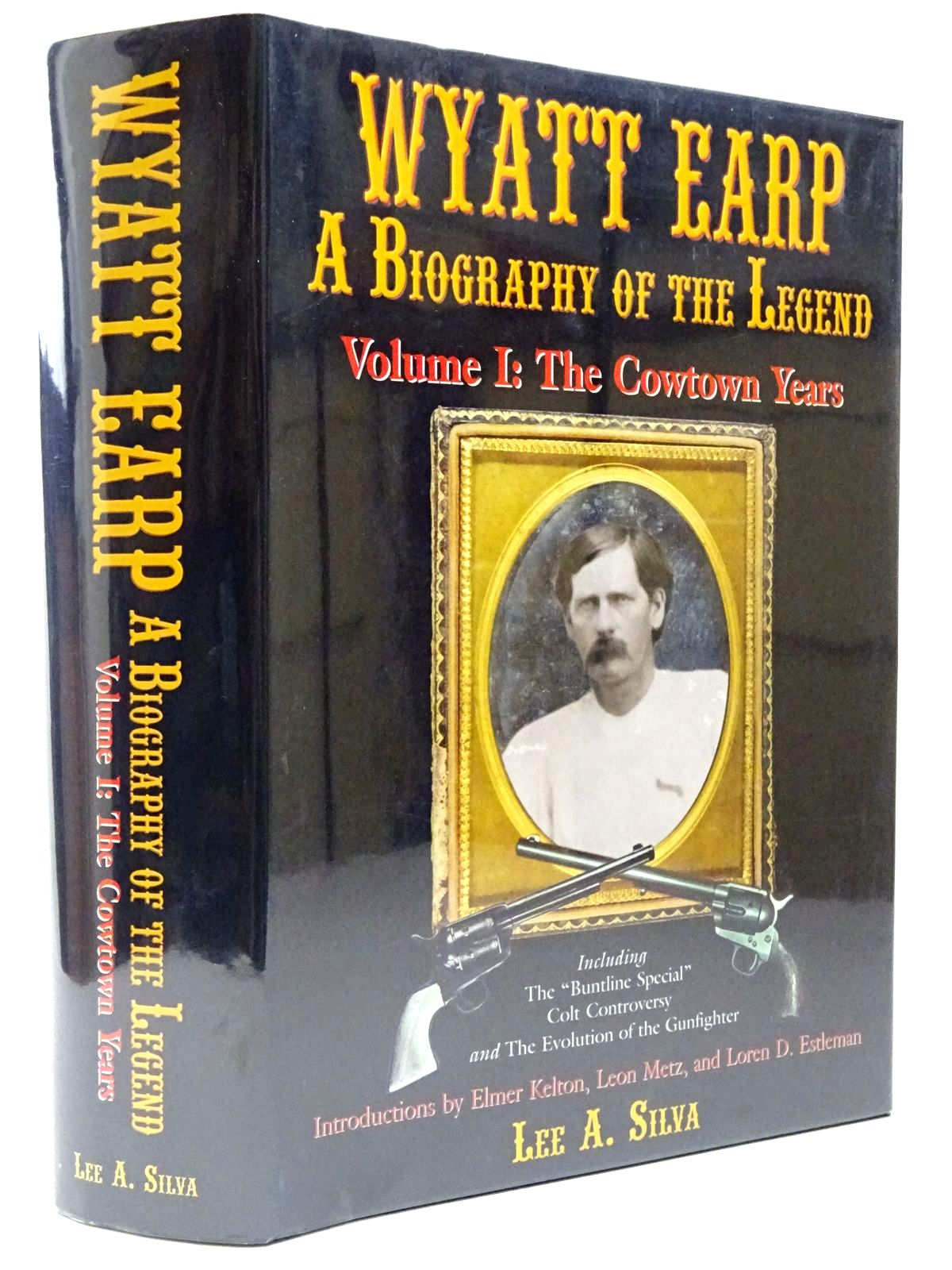 Photo of WYATT EARP A BIOGRAPHY OF THE LEGEND VOLUME I: THE COWTOWN YEARS written by Silva, Lee A.<br />Kelton, Elmer<br />et al, published by Graphic Publishers (STOCK CODE: 2129559)  for sale by Stella & Rose's Books