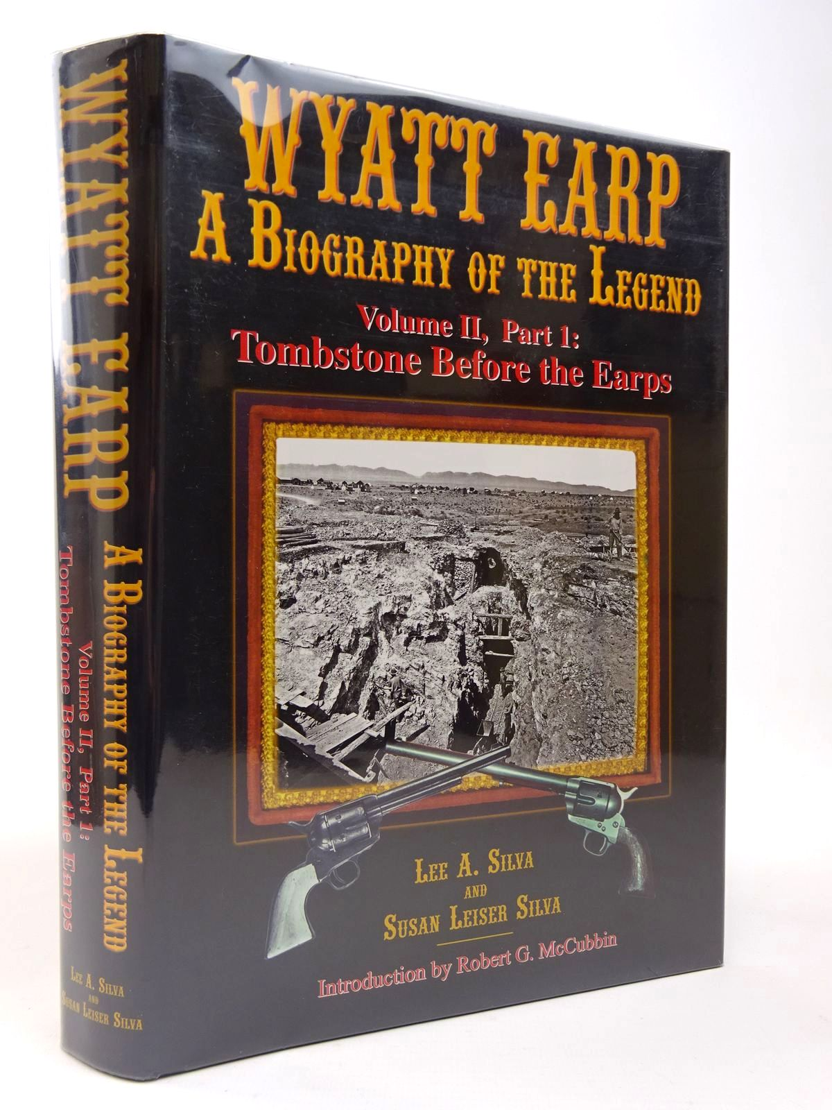 Photo of WYATT EARP A BIOGRAPHY OF THE LEGEND VOLUME II, PART 1: TOMBSTONE BEFORE THE EARPS written by Silva, Lee A.<br />Silva, Susan Leiser<br />et al, published by Graphic Publishers (STOCK CODE: 2129560)  for sale by Stella & Rose's Books
