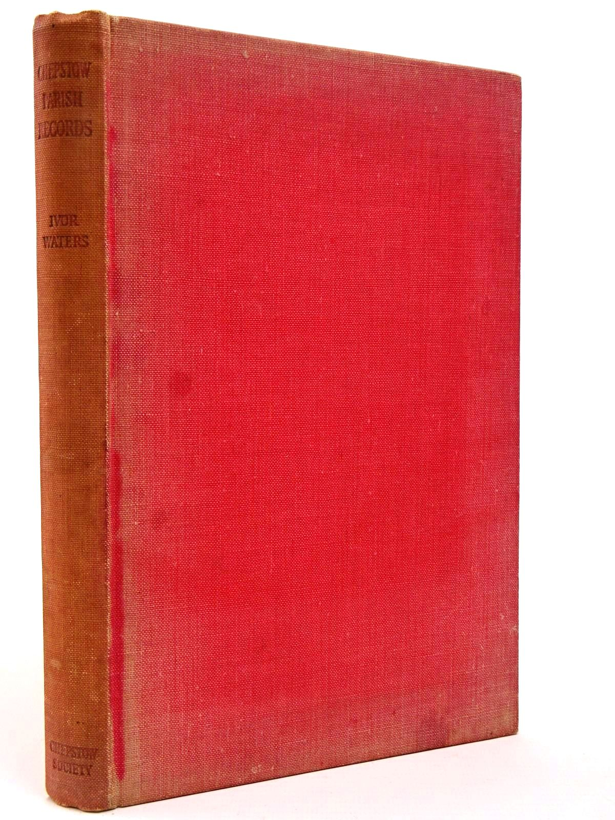 Photo of CHEPSTOW PARISH RECORDS written by Waters, Ivor published by The Chepstow Society (STOCK CODE: 2129567)  for sale by Stella & Rose's Books