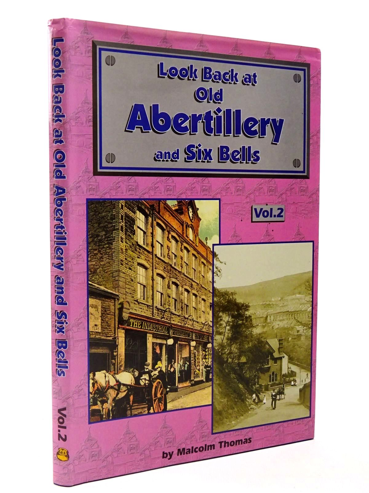 Photo of LOOK BACK AT OLD ABERTILLERY AND SIX BELLS VOLUME 2 written by Thomas, Malcolm published by Old Bakehouse Publications (STOCK CODE: 2129777)  for sale by Stella & Rose's Books