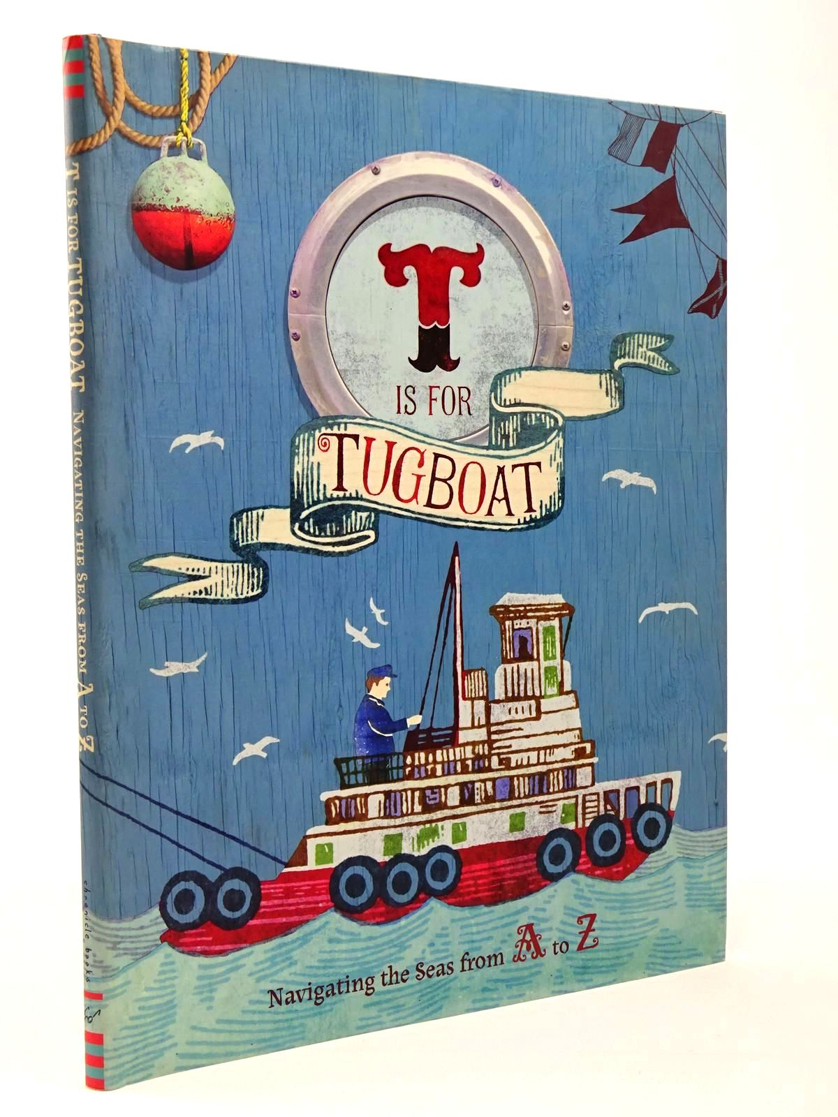 Photo of T IS FOR TUGBOAT written by Kirk, Shoshanna published by Chronicle Books (STOCK CODE: 2129800)  for sale by Stella & Rose's Books