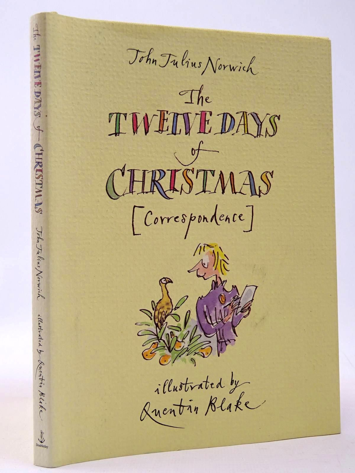 Photo of THE TWELVE DAYS OF CHRISTMAS (CORRESPONDENCE) written by Norwich, John Julius illustrated by Blake, Quentin published by Doubleday (STOCK CODE: 2129834)  for sale by Stella & Rose's Books