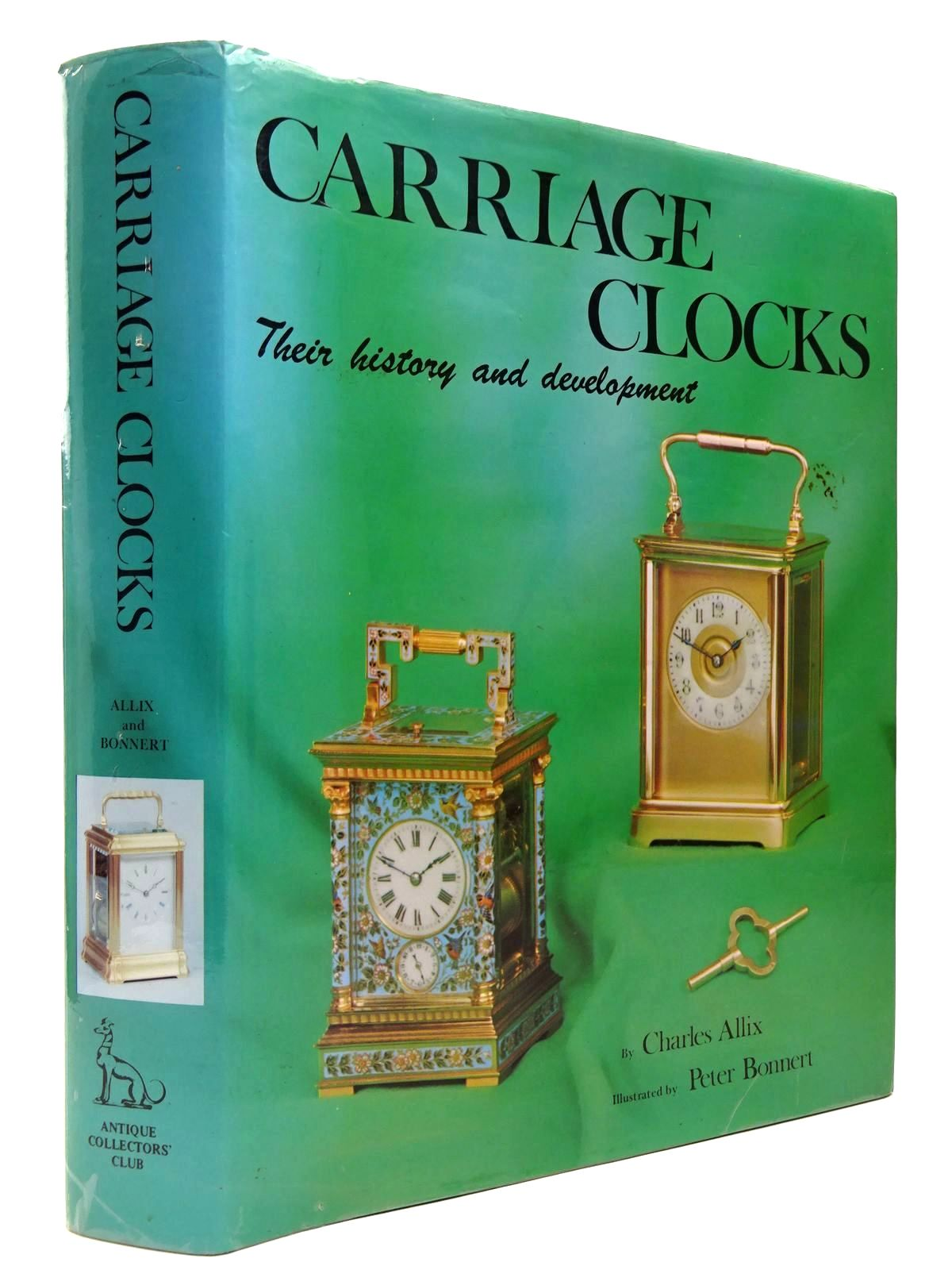 Photo of CARRIAGE CLOCKS THEIR HISTORY & DEVELOPMENT written by Allix, Charles illustrated by Bonnert, Peter published by Antique Collectors' Club (STOCK CODE: 2129951)  for sale by Stella & Rose's Books
