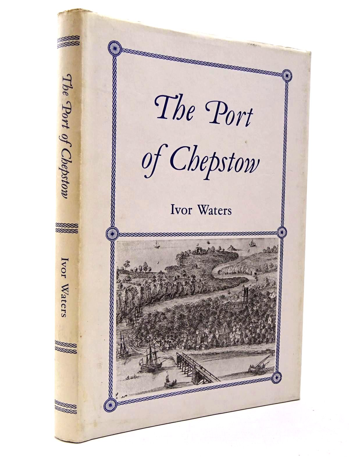 Photo of THE PORT OF CHEPSTOW written by Waters, Ivor illustrated by Waters, Mercedes<br />Woodfield, Bryan published by Moss Rose Press (STOCK CODE: 2130006)  for sale by Stella & Rose's Books